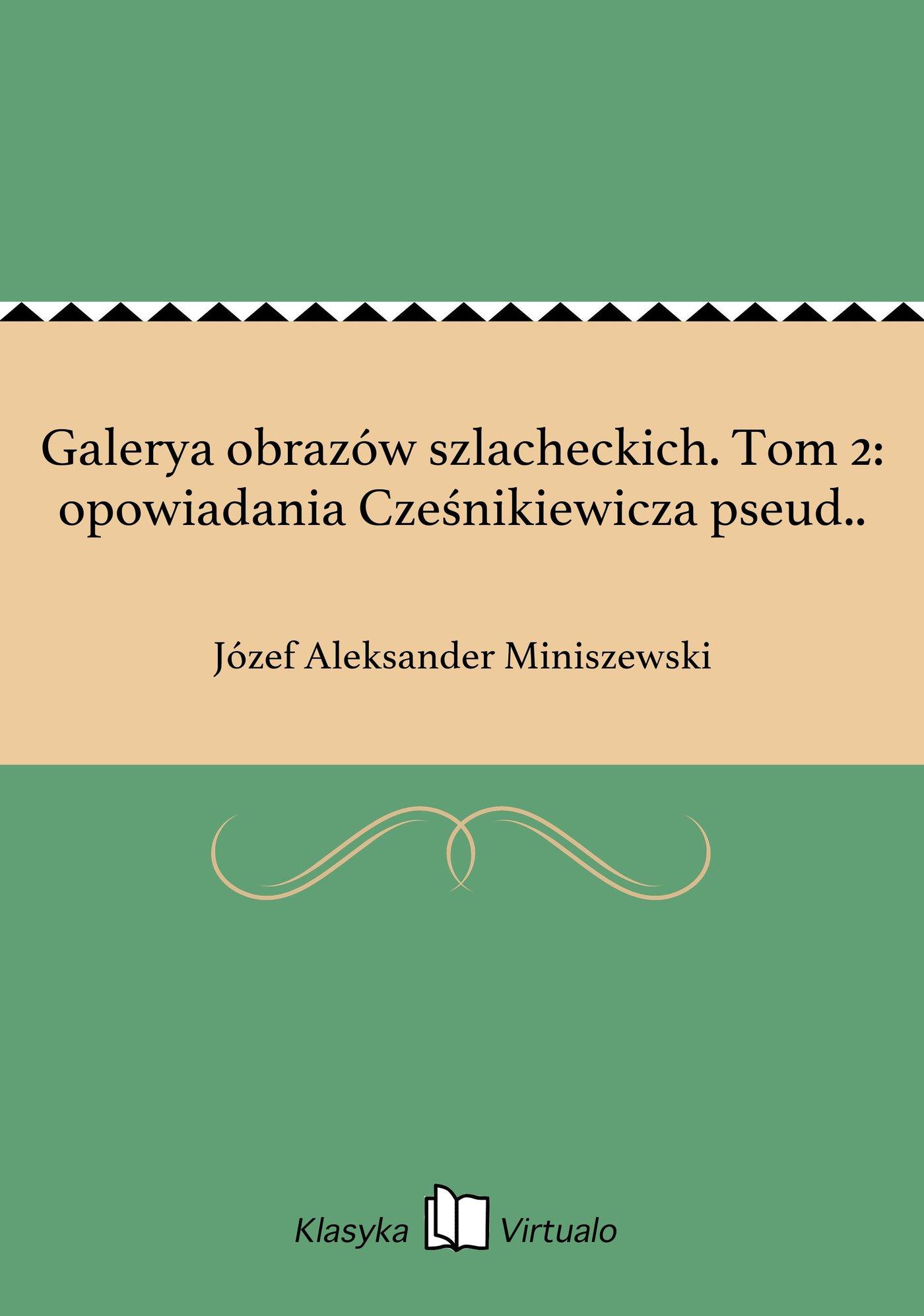 Galerya obrazów szlacheckich. Tom 2: opowiadania Cześnikiewicza pseud.. - Ebook (Książka EPUB) do pobrania w formacie EPUB