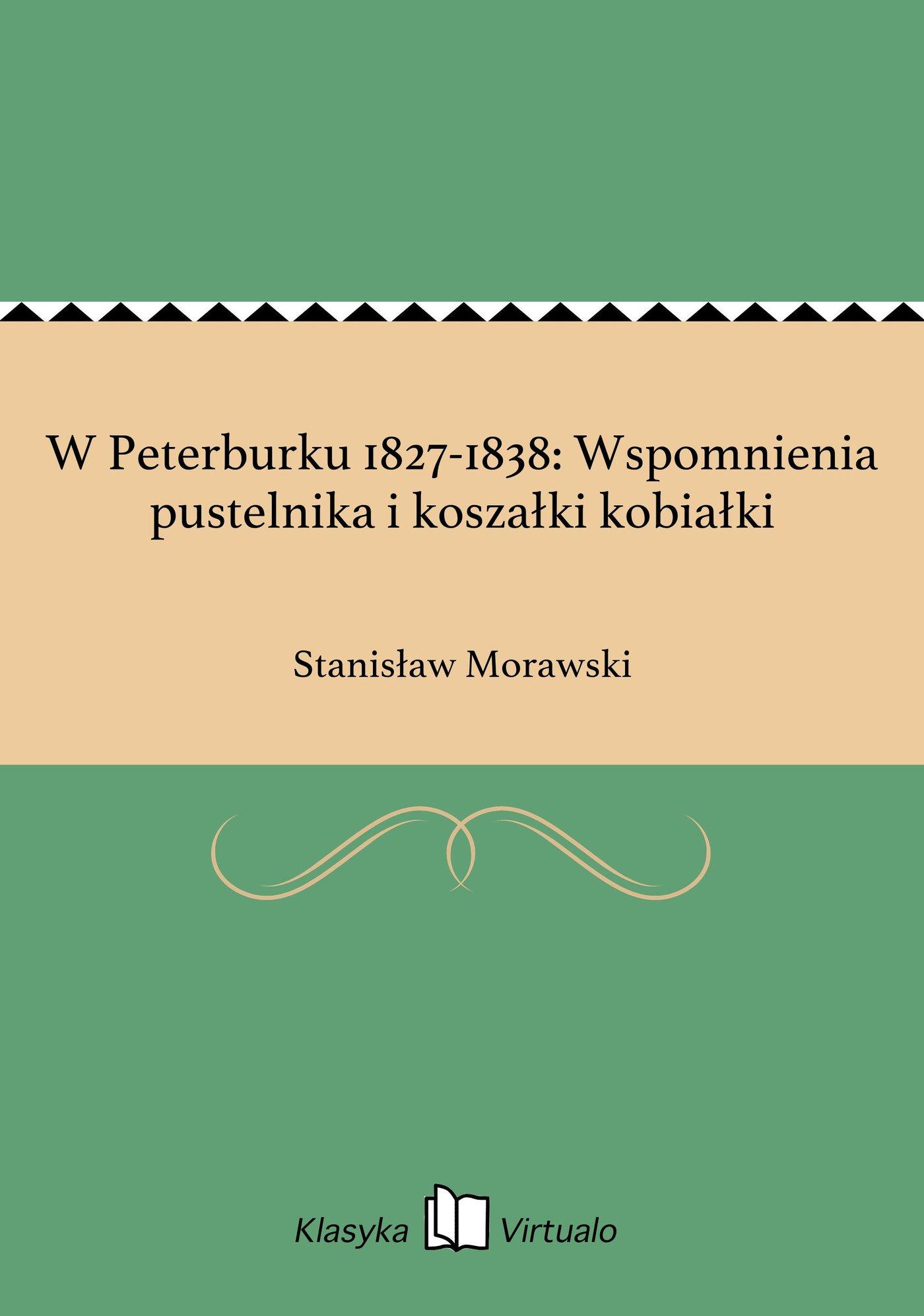 W Peterburku 1827-1838: Wspomnienia pustelnika i koszałki kobiałki - Ebook (Książka EPUB) do pobrania w formacie EPUB
