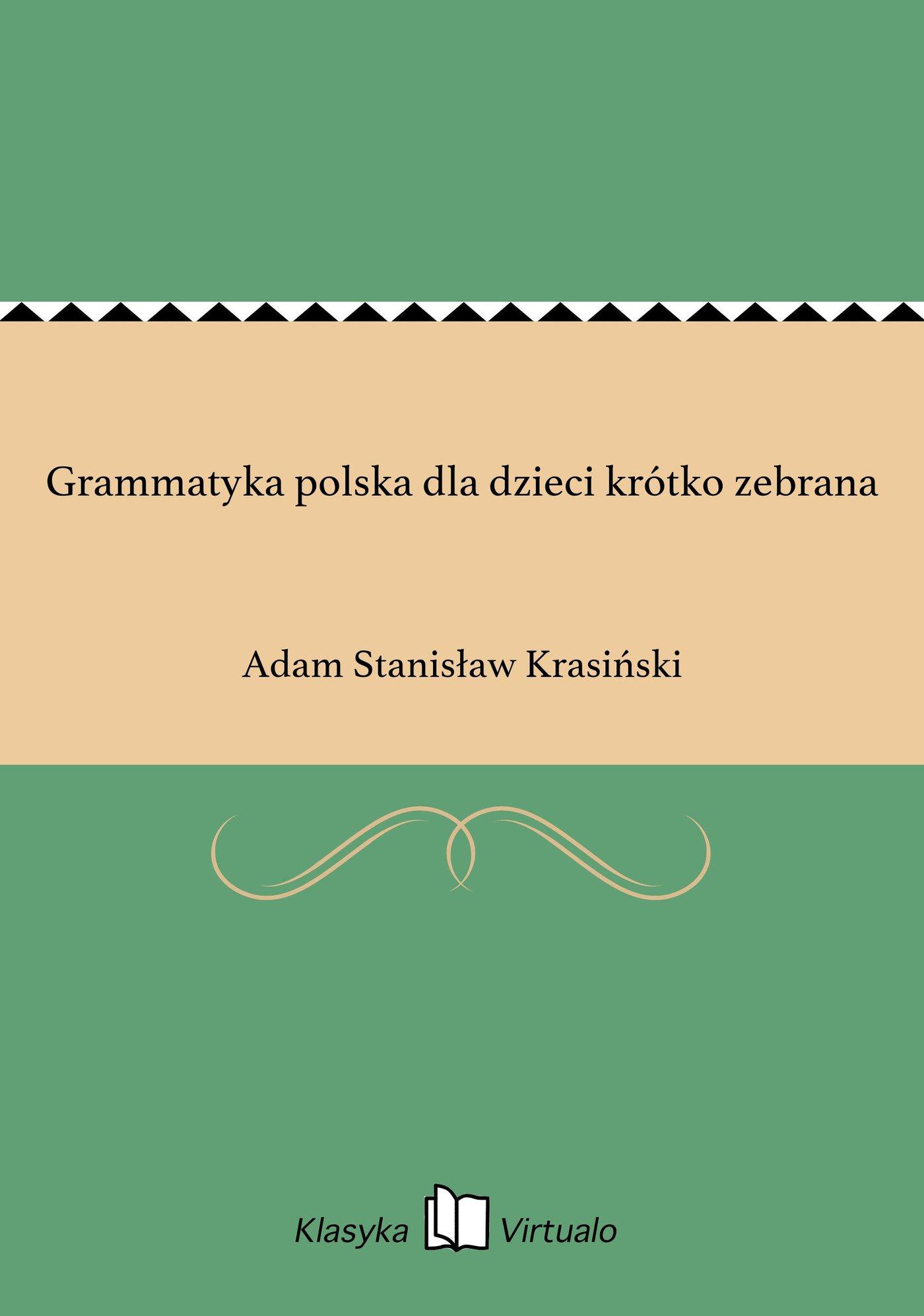 Grammatyka polska dla dzieci krótko zebrana - Ebook (Książka EPUB) do pobrania w formacie EPUB