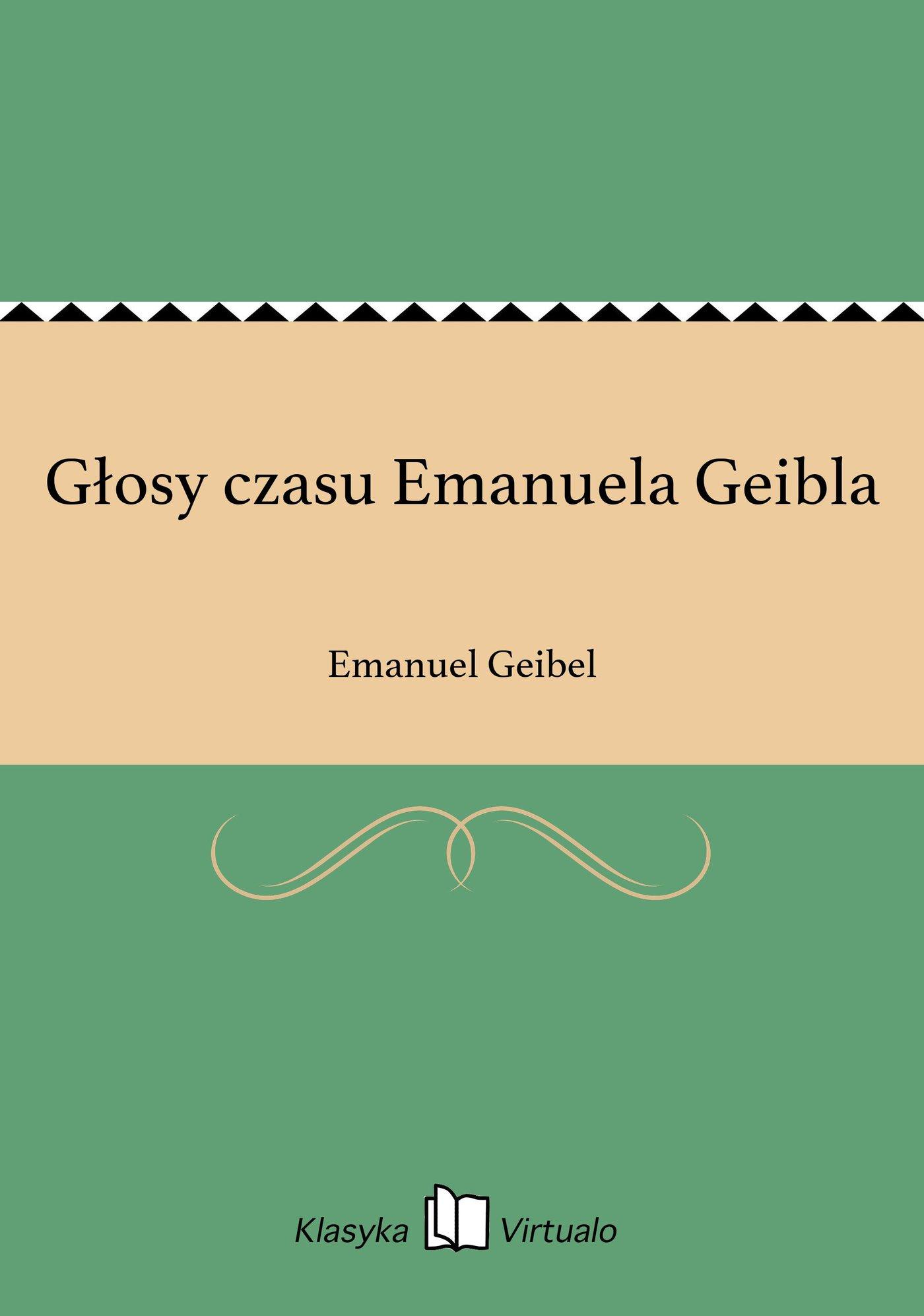 Głosy czasu Emanuela Geibla - Ebook (Książka EPUB) do pobrania w formacie EPUB