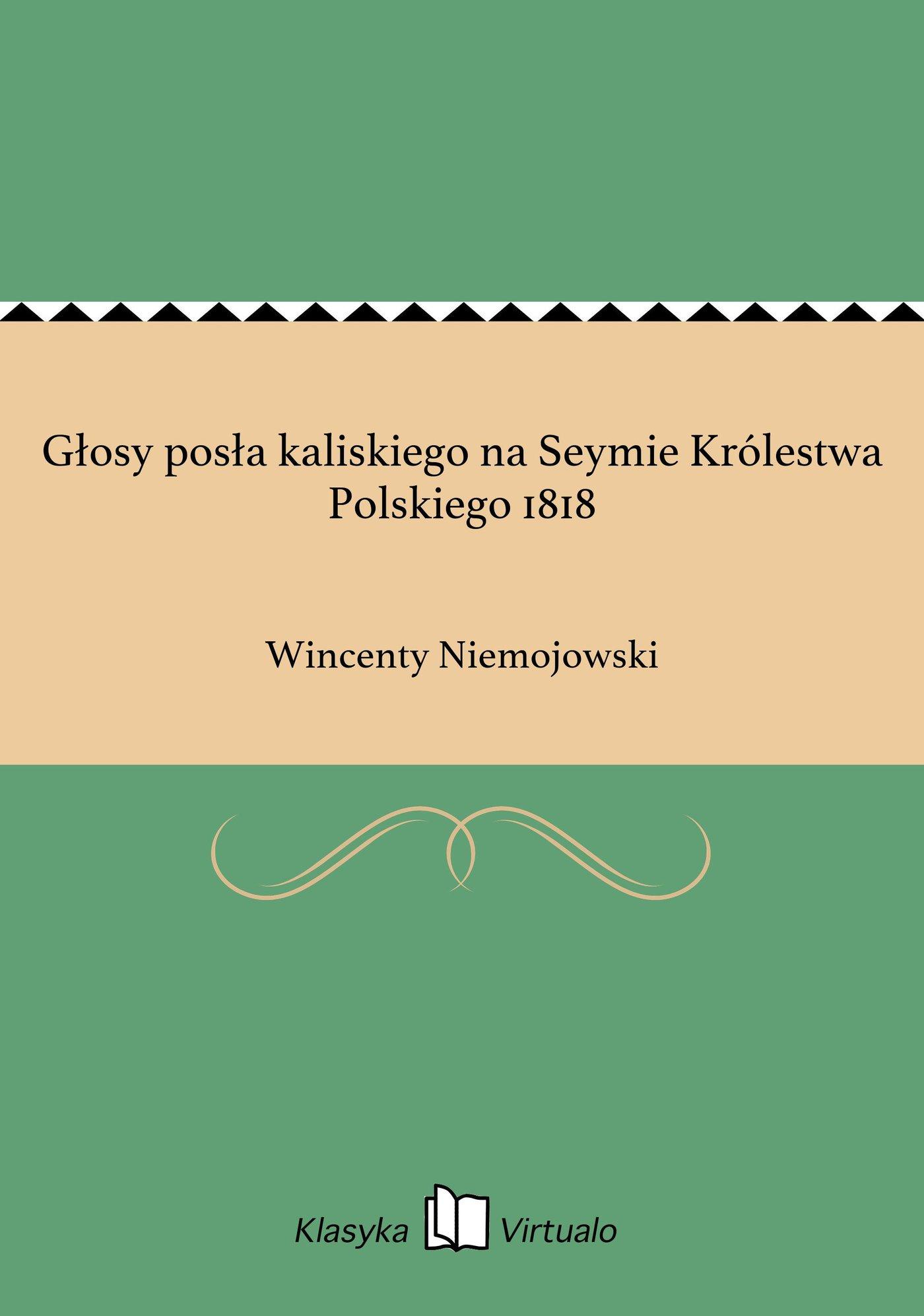 Głosy posła kaliskiego na Seymie Królestwa Polskiego 1818 - Ebook (Książka EPUB) do pobrania w formacie EPUB