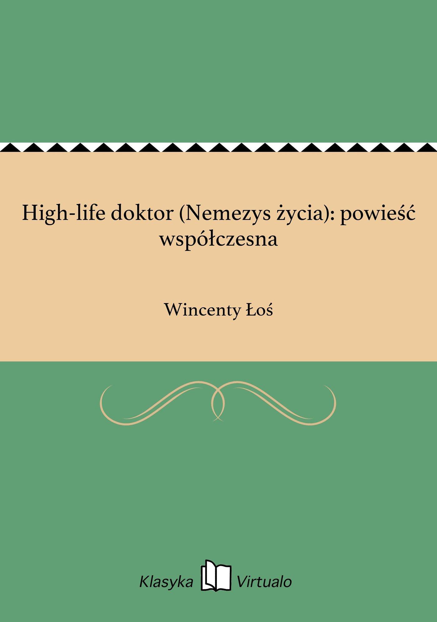 High-life doktor (Nemezys życia): powieść współczesna - Ebook (Książka EPUB) do pobrania w formacie EPUB
