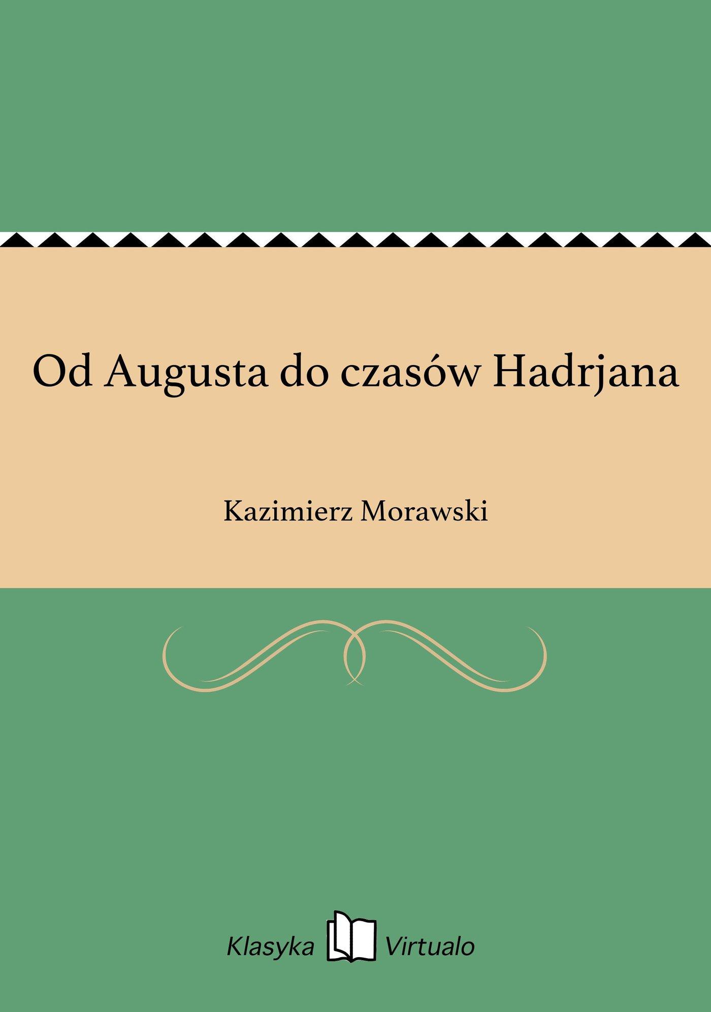 Od Augusta do czasów Hadrjana - Ebook (Książka EPUB) do pobrania w formacie EPUB