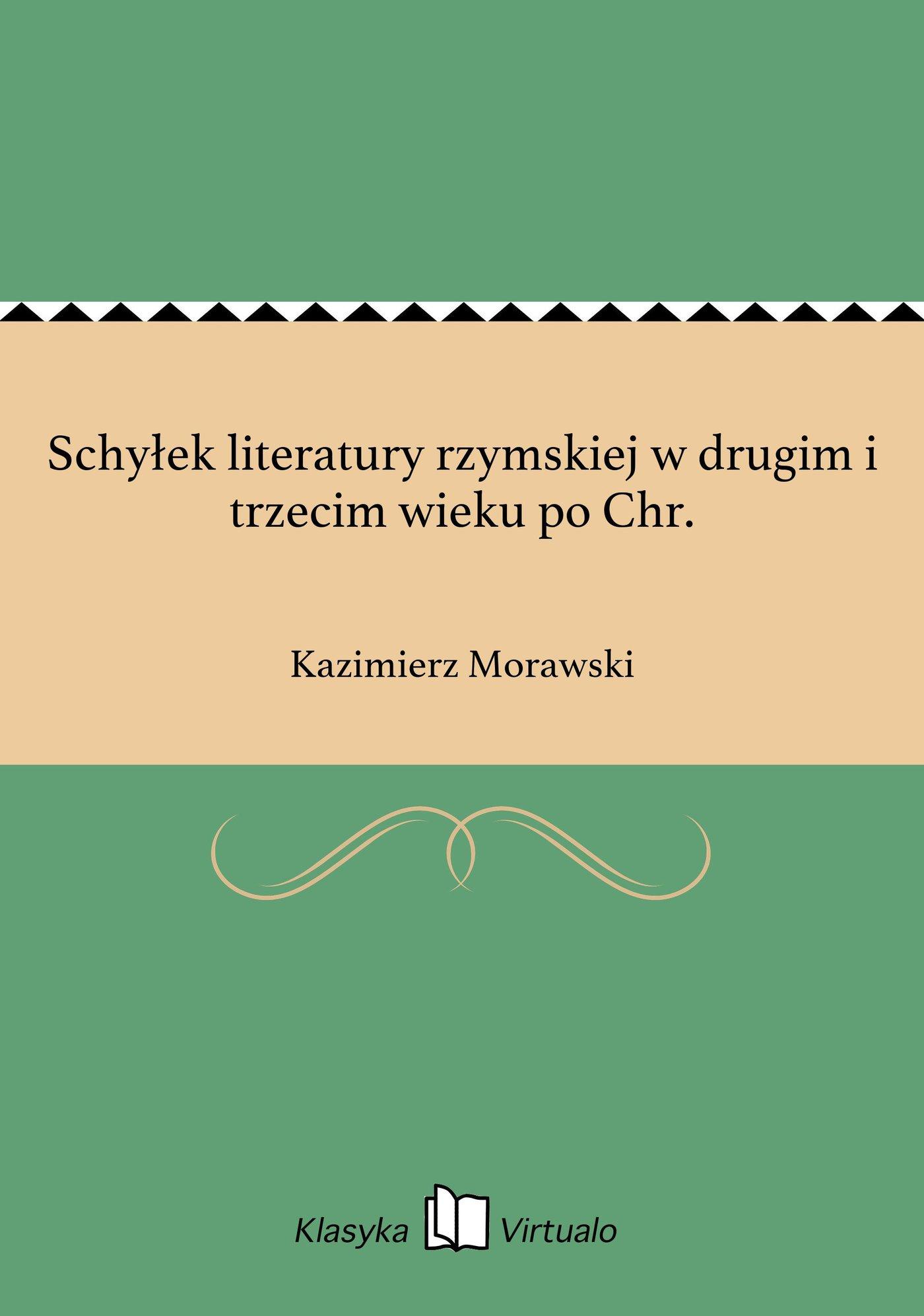 Schyłek literatury rzymskiej w drugim i trzecim wieku po Chr. - Ebook (Książka EPUB) do pobrania w formacie EPUB