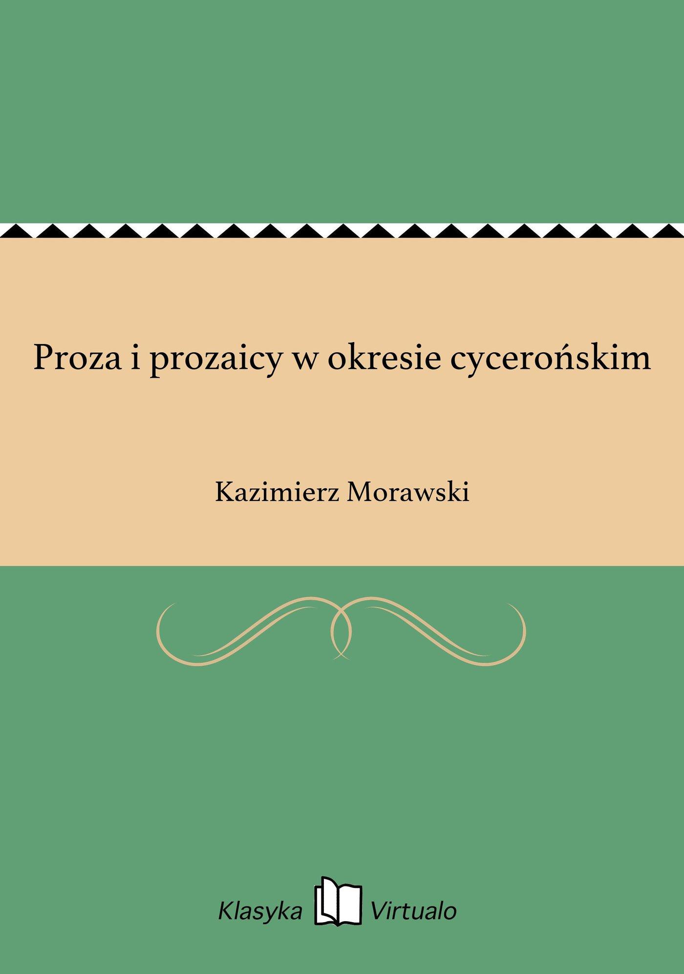 Proza i prozaicy w okresie cycerońskim - Ebook (Książka EPUB) do pobrania w formacie EPUB
