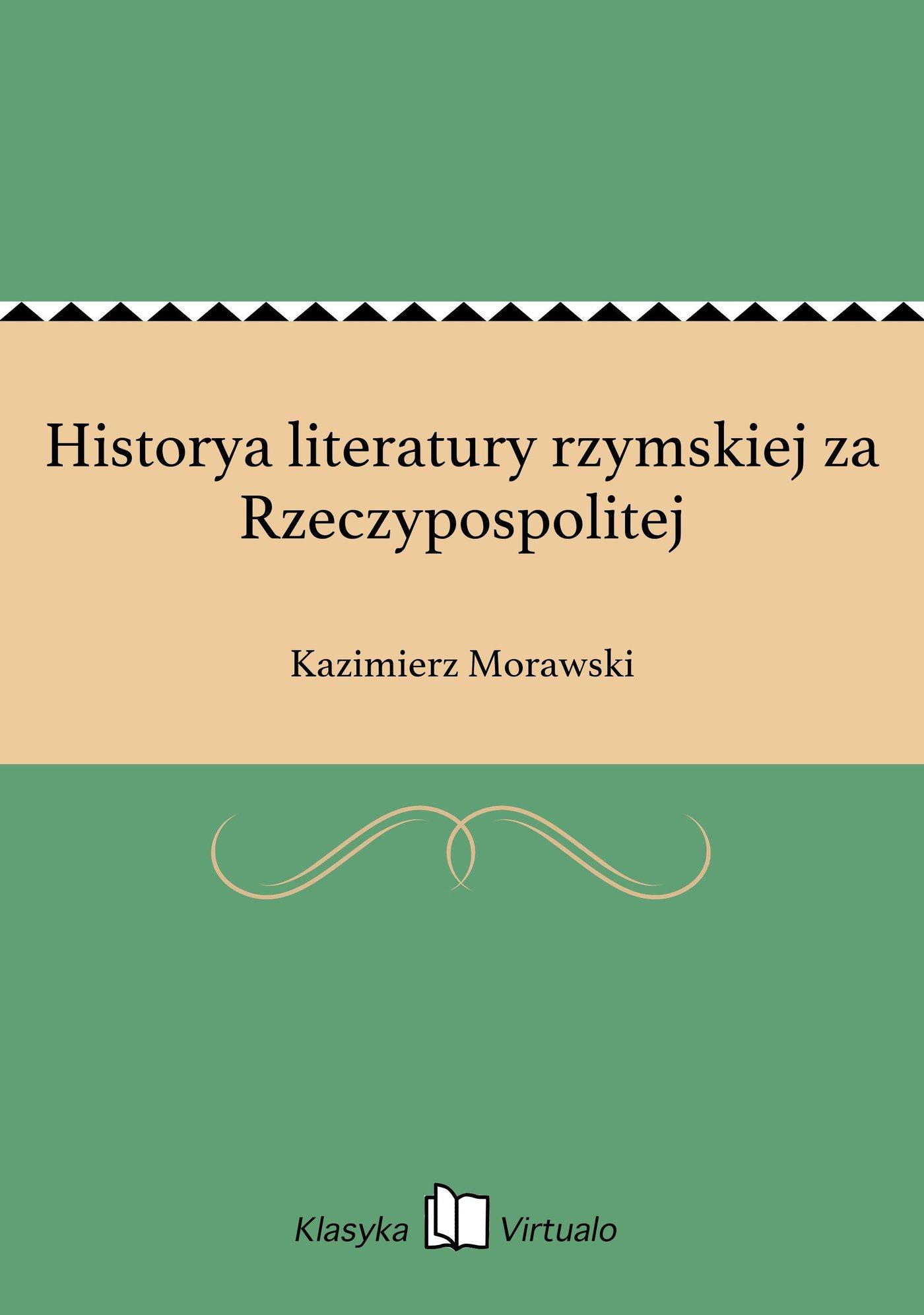 Historya literatury rzymskiej za Rzeczypospolitej - Ebook (Książka EPUB) do pobrania w formacie EPUB