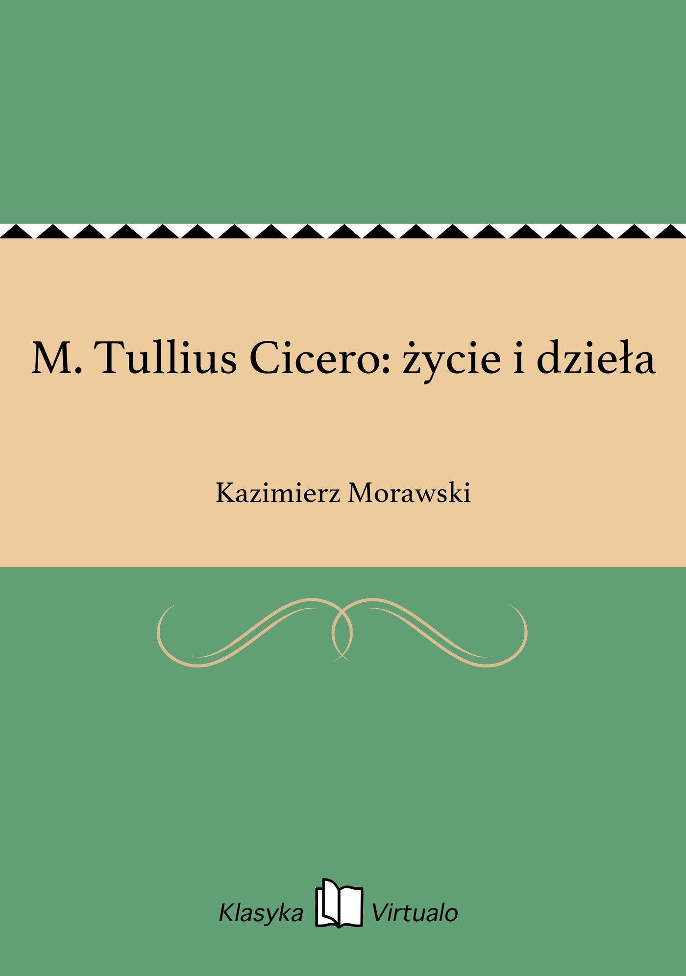 M. Tullius Cicero: życie i dzieła - Ebook (Książka EPUB) do pobrania w formacie EPUB