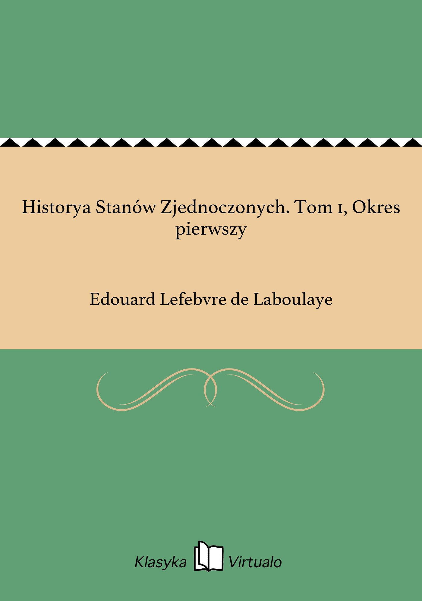 Historya Stanów Zjednoczonych. Tom 1, Okres pierwszy - Ebook (Książka EPUB) do pobrania w formacie EPUB