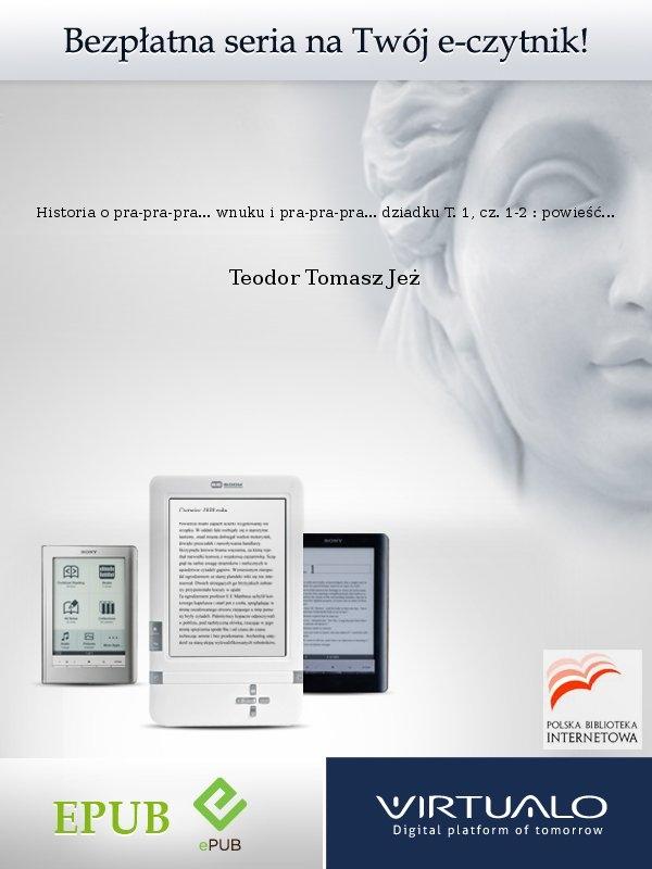 Historia o pra-pra-pra... wnuku i pra-pra-pra... dziadku T. 1, cz. 1-2 : powieść we dwóch częściach - Ebook (Książka EPUB) do pobrania w formacie EPUB