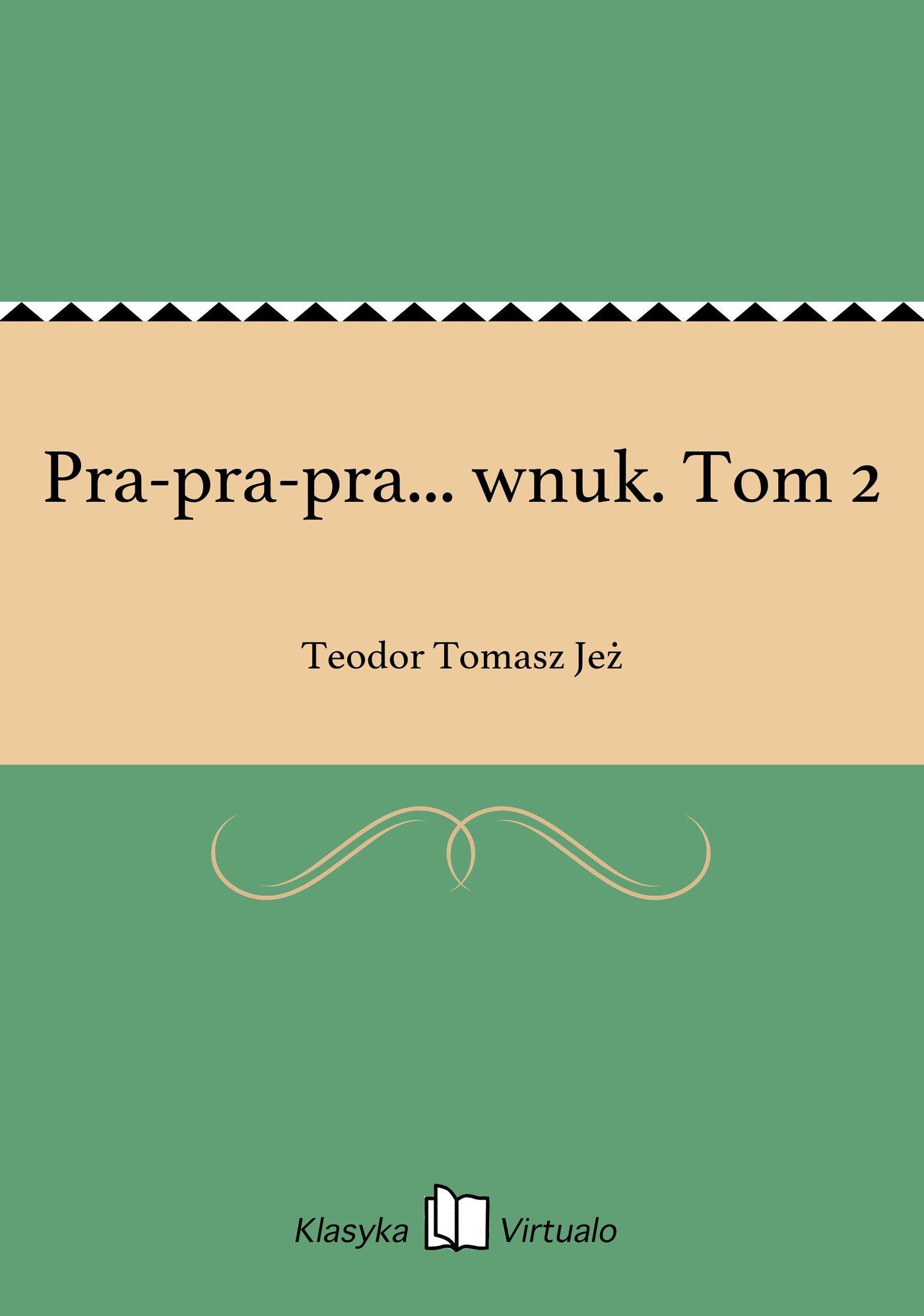 Pra-pra-pra... wnuk. Tom 2 - Ebook (Książka EPUB) do pobrania w formacie EPUB