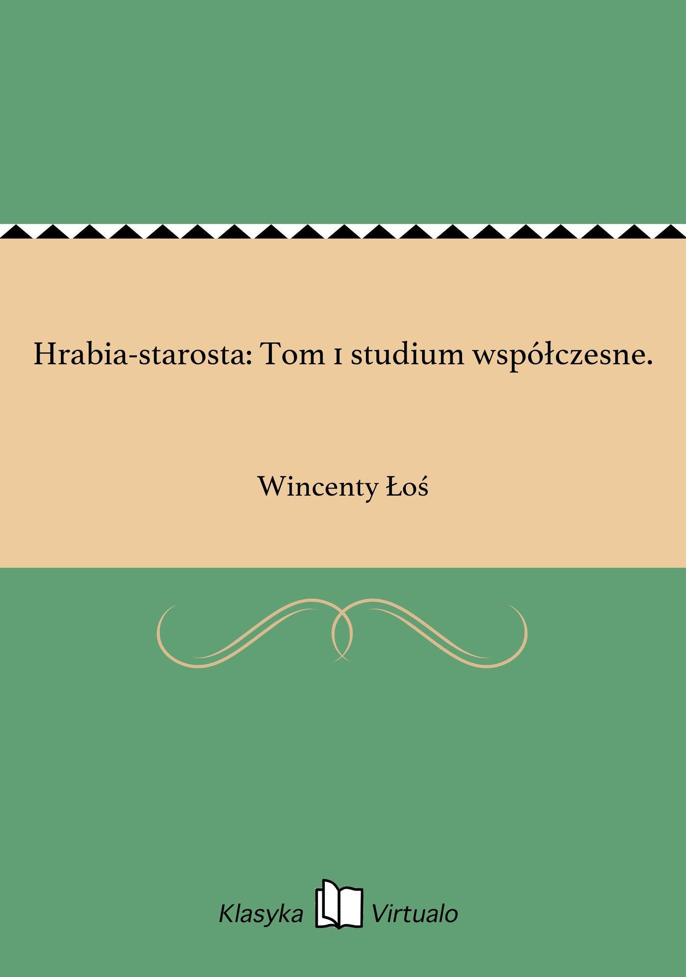 Hrabia-starosta: Tom 1 studium współczesne. - Ebook (Książka EPUB) do pobrania w formacie EPUB