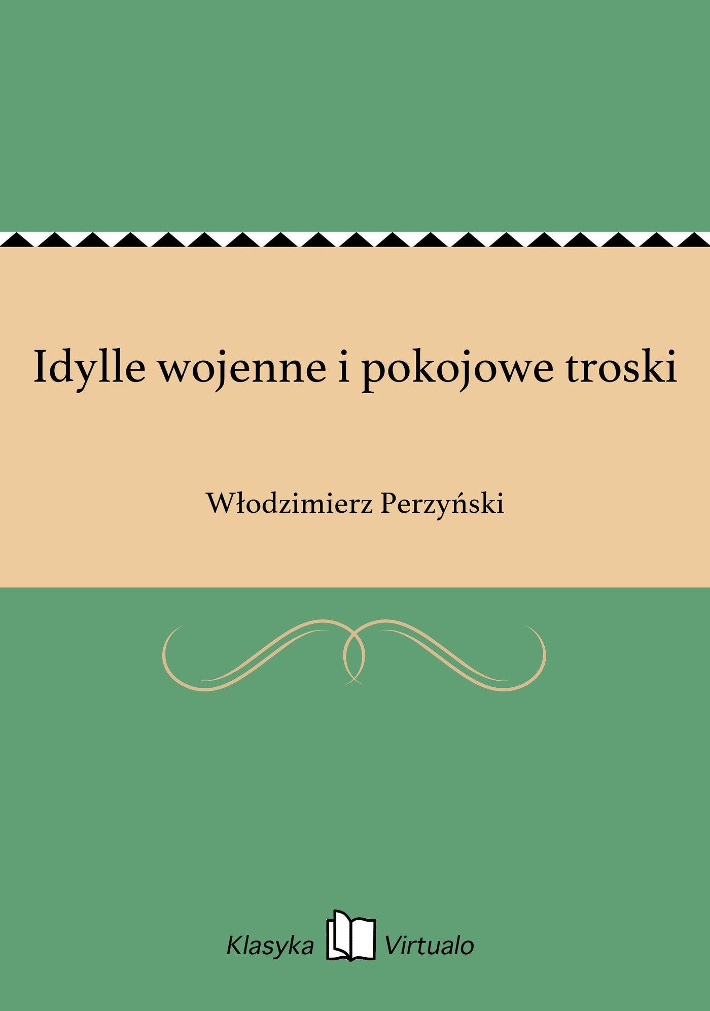Idylle wojenne i pokojowe troski - Ebook (Książka EPUB) do pobrania w formacie EPUB