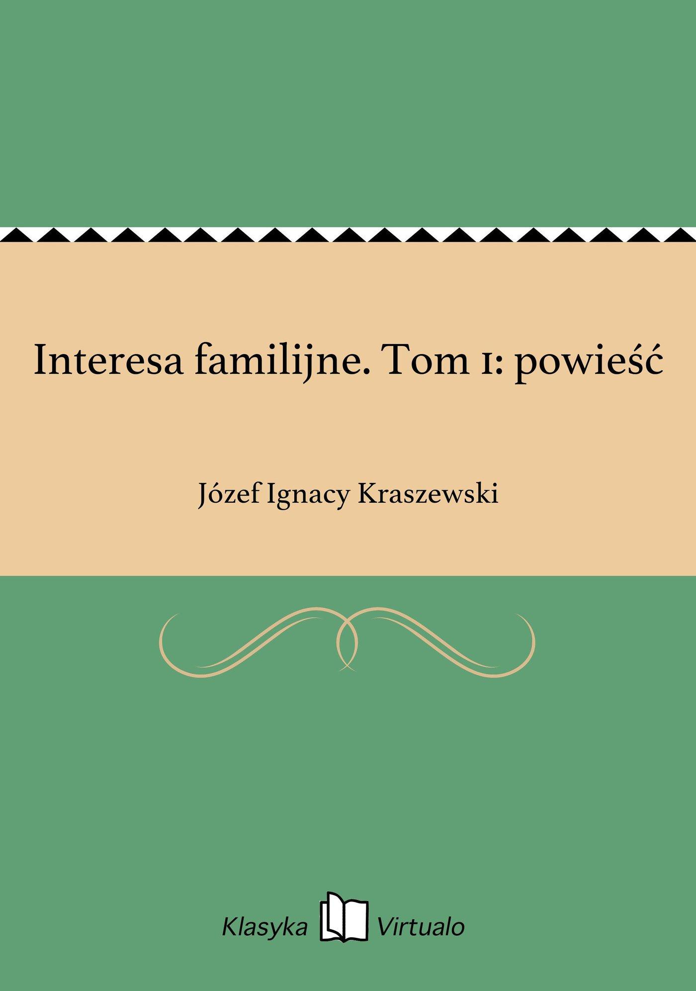 Interesa familijne. Tom 1: powieść - Ebook (Książka EPUB) do pobrania w formacie EPUB