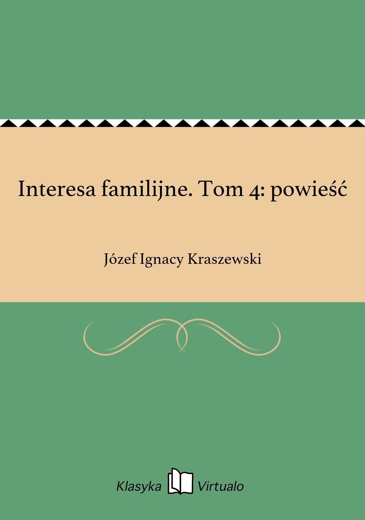 Interesa familijne. Tom 4: powieść - Ebook (Książka EPUB) do pobrania w formacie EPUB