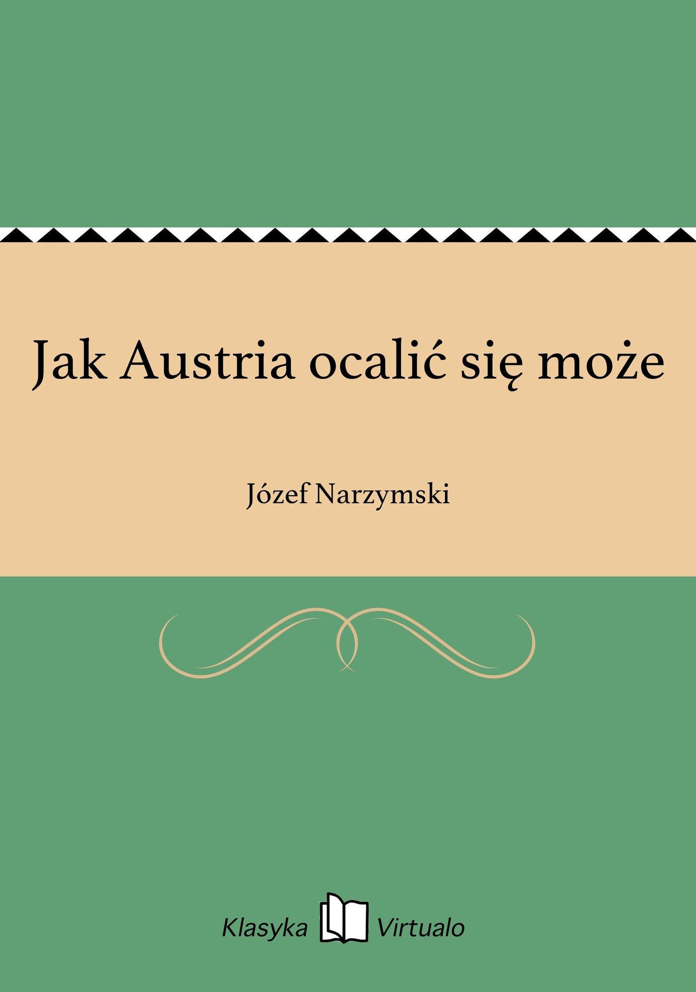 Jak Austria ocalić się może - Ebook (Książka EPUB) do pobrania w formacie EPUB