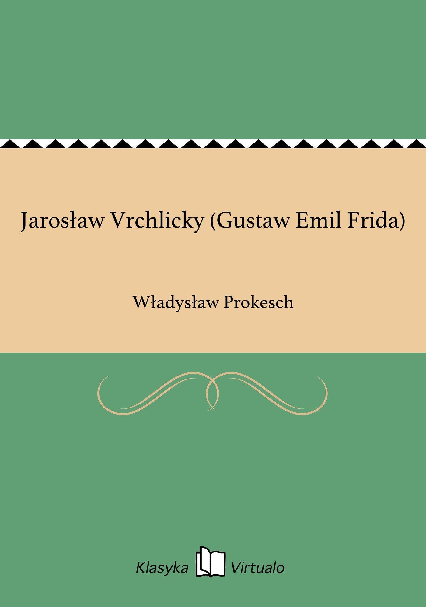 Jarosław Vrchlicky (Gustaw Emil Frida) - Ebook (Książka EPUB) do pobrania w formacie EPUB