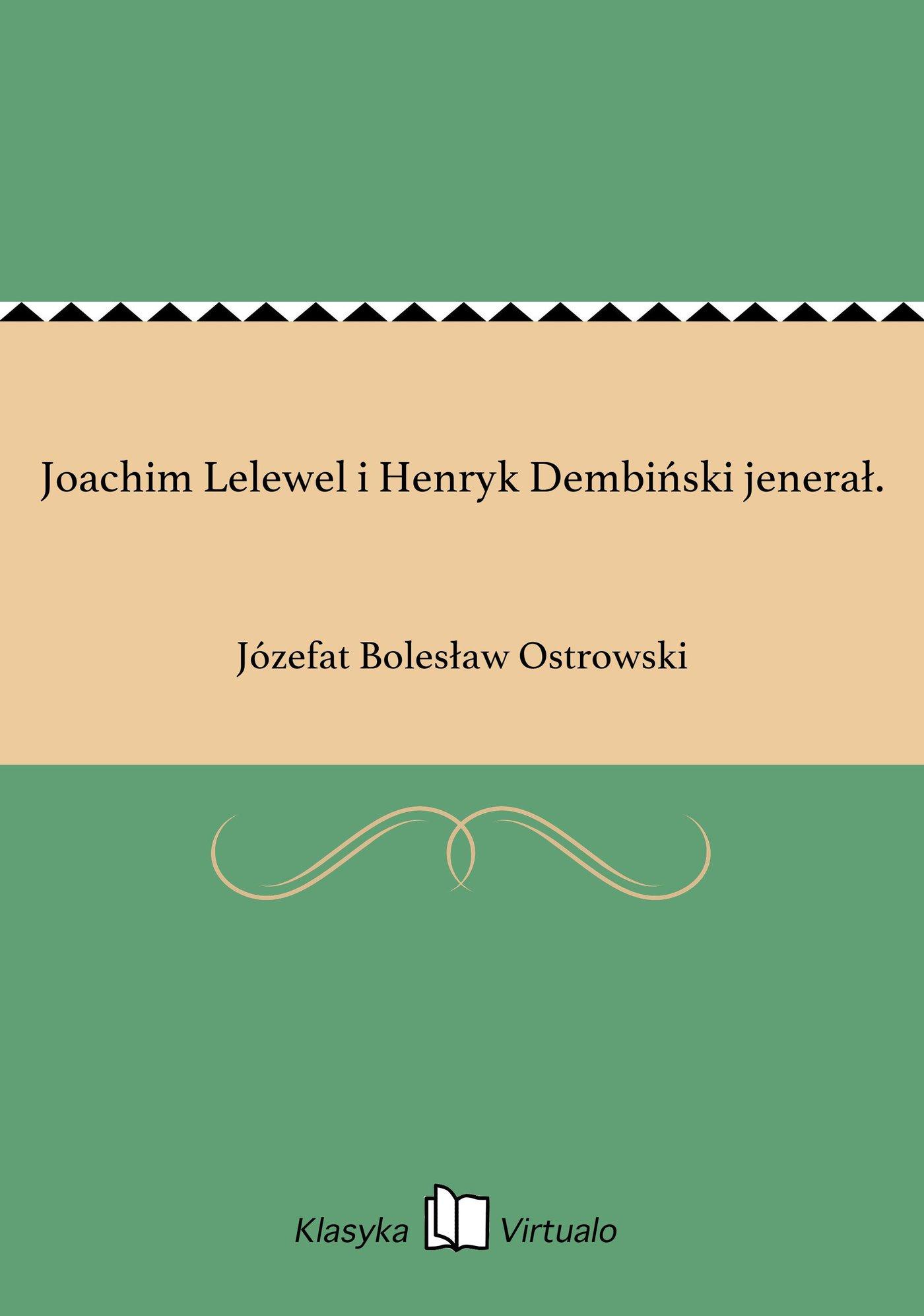 Joachim Lelewel i Henryk Dembiński jenerał. - Ebook (Książka EPUB) do pobrania w formacie EPUB