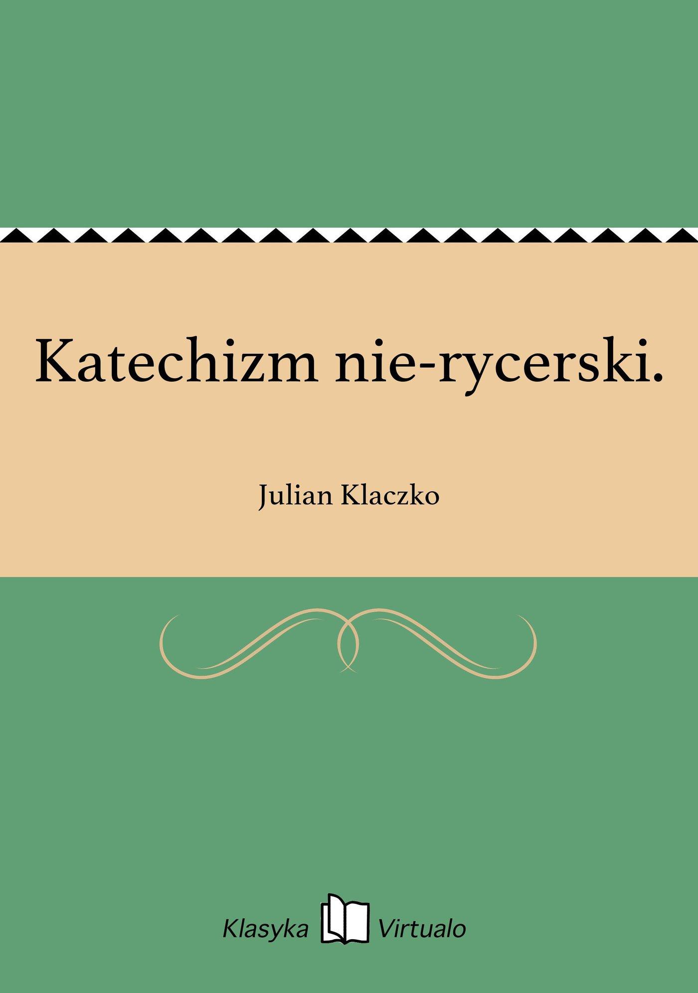 Katechizm nie-rycerski. - Ebook (Książka EPUB) do pobrania w formacie EPUB
