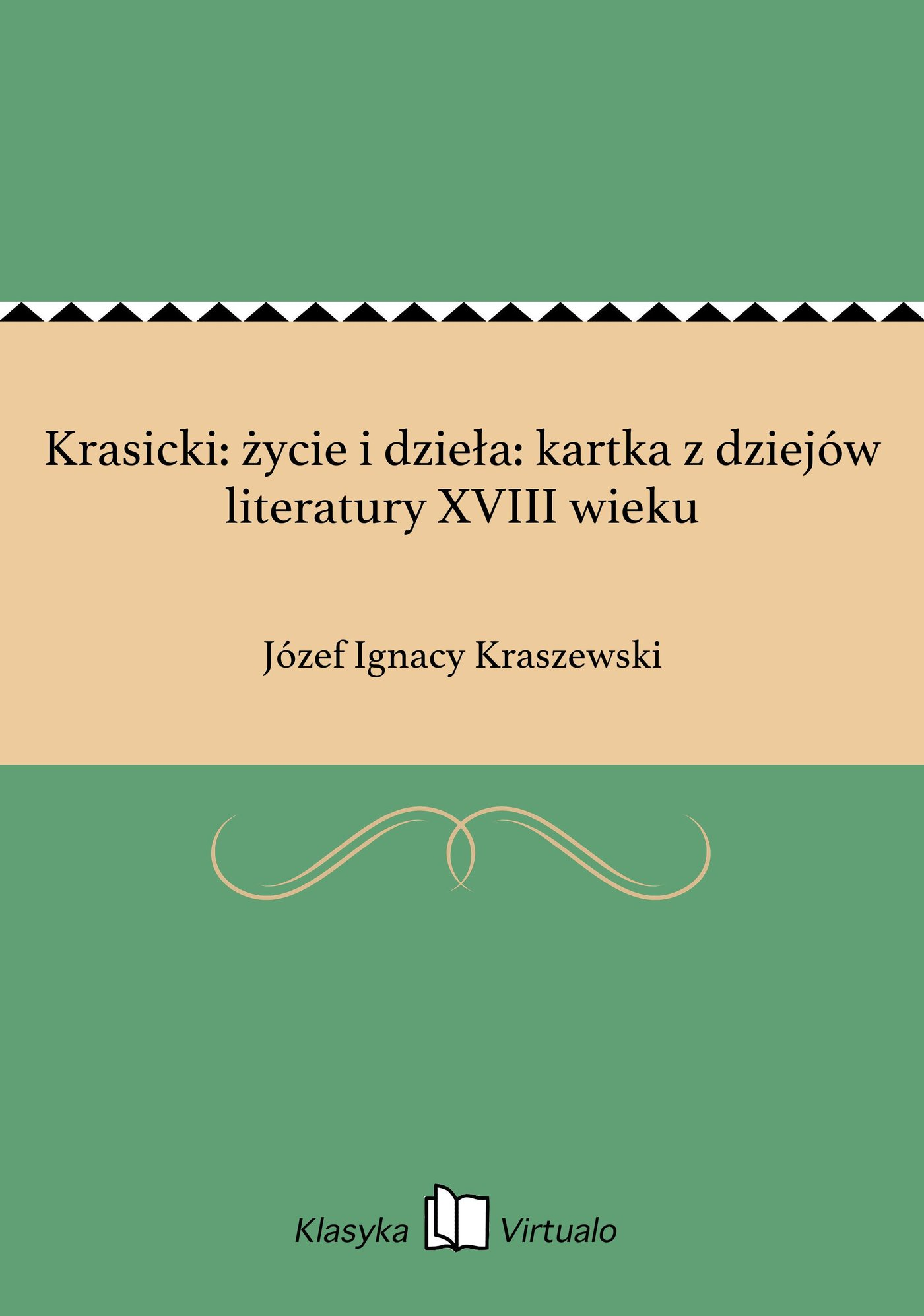 Krasicki: życie i dzieła: kartka z dziejów literatury XVIII wieku - Ebook (Książka EPUB) do pobrania w formacie EPUB