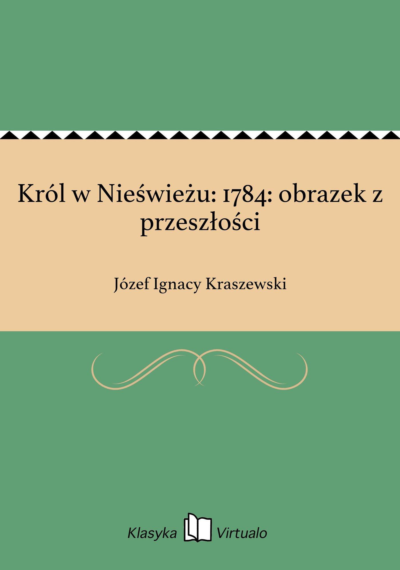 Król w Nieświeżu: 1784: obrazek z przeszłości - Ebook (Książka EPUB) do pobrania w formacie EPUB