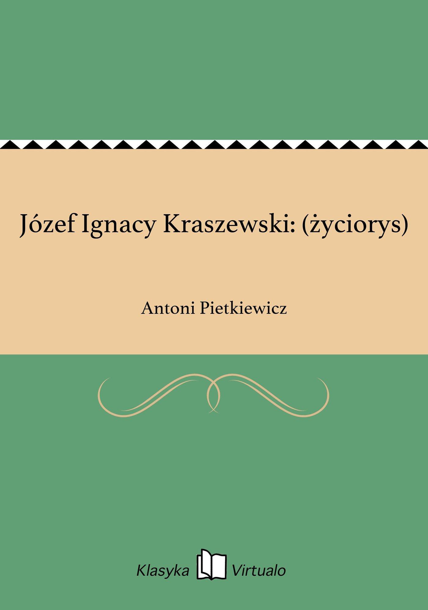 Józef Ignacy Kraszewski: (życiorys) - Ebook (Książka EPUB) do pobrania w formacie EPUB