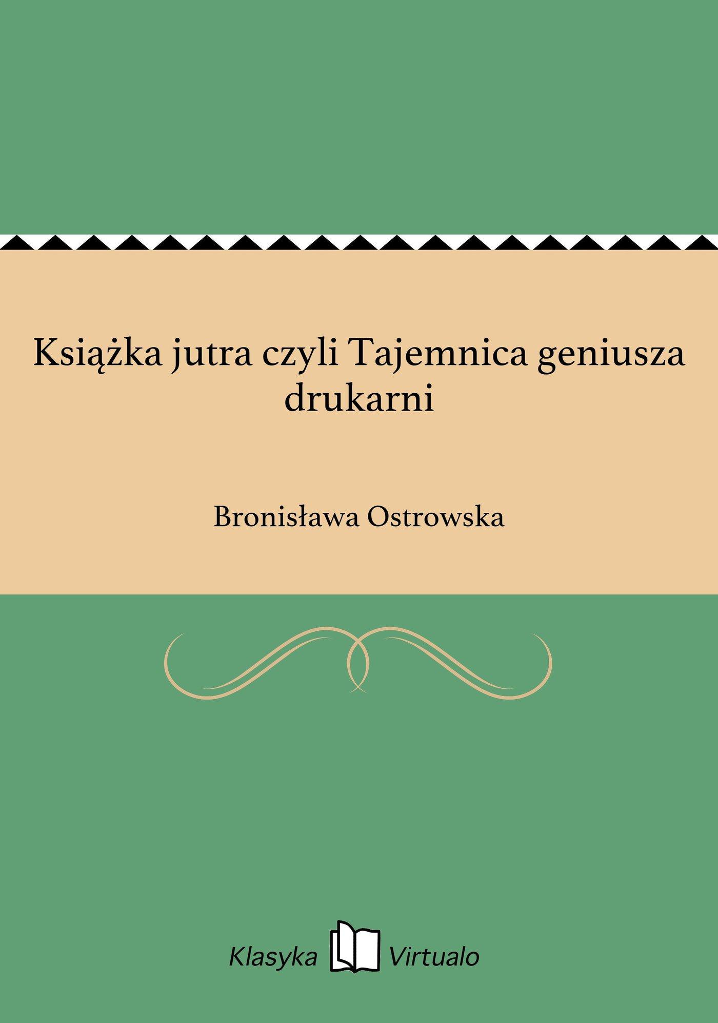 Książka jutra czyli Tajemnica geniusza drukarni - Ebook (Książka EPUB) do pobrania w formacie EPUB