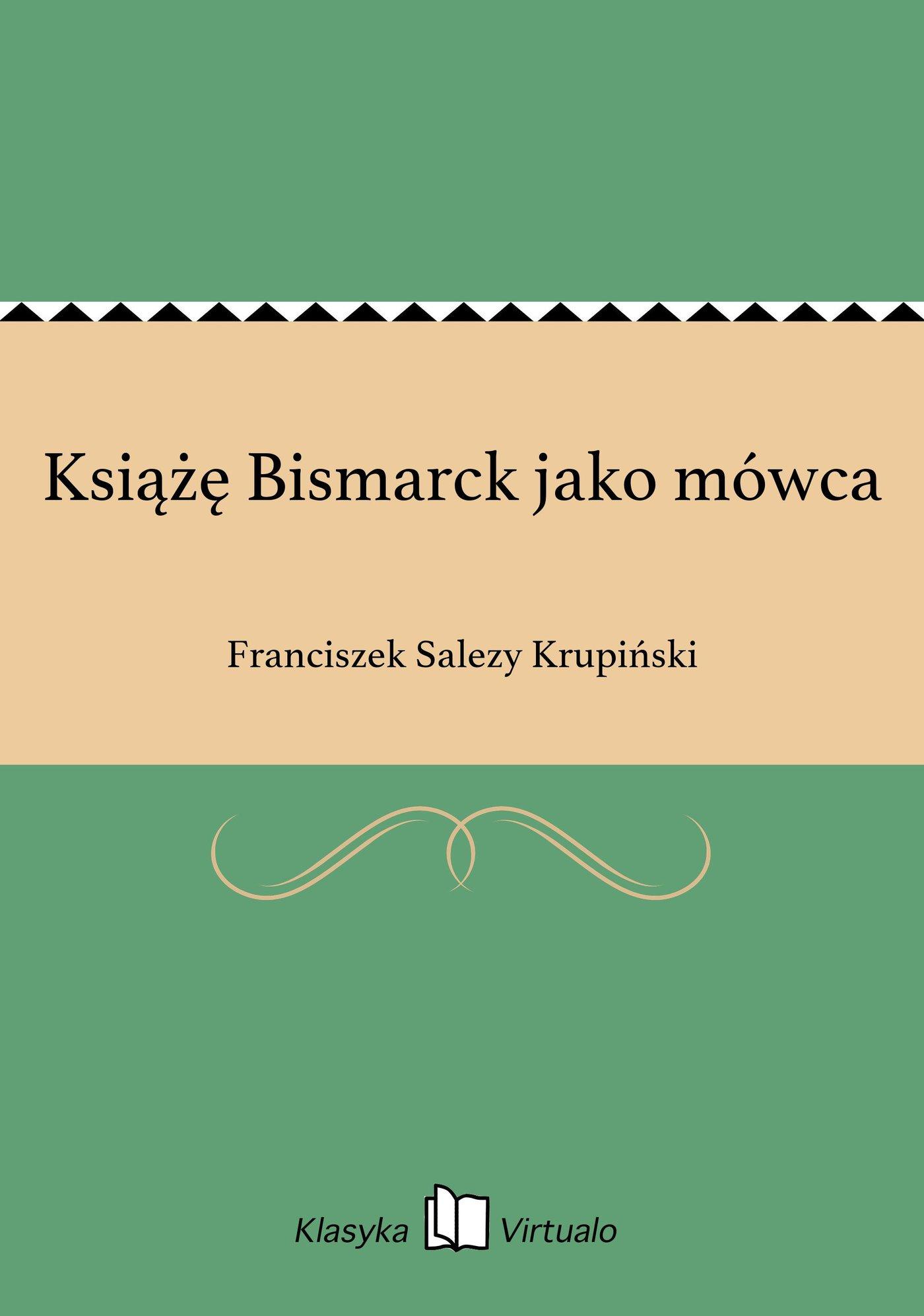 Książę Bismarck jako mówca - Ebook (Książka EPUB) do pobrania w formacie EPUB