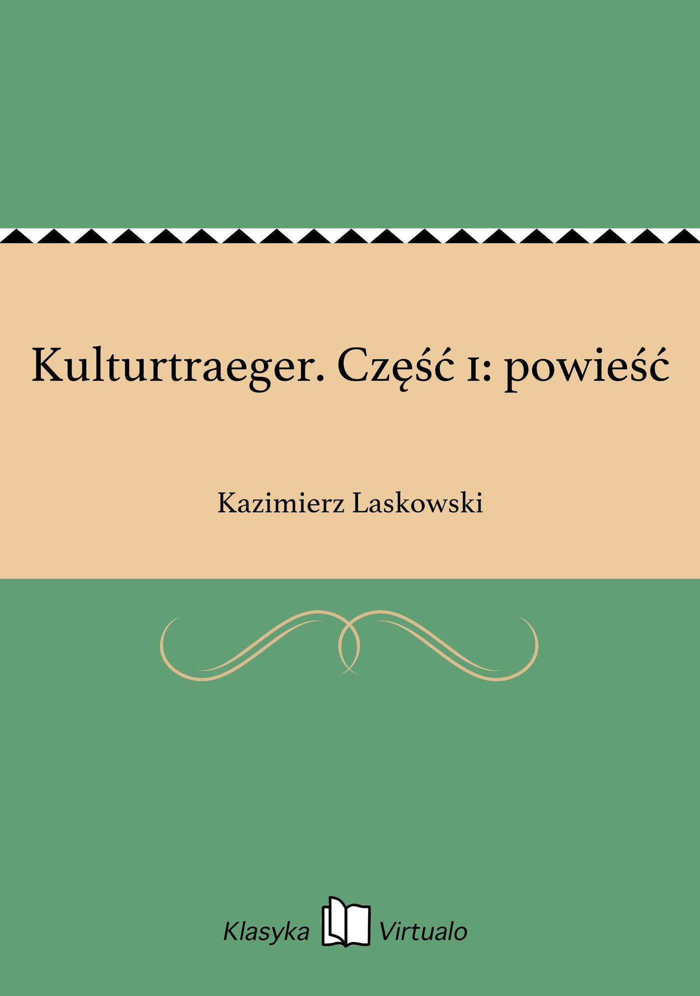 Kulturtraeger. Część 1: powieść - Ebook (Książka EPUB) do pobrania w formacie EPUB