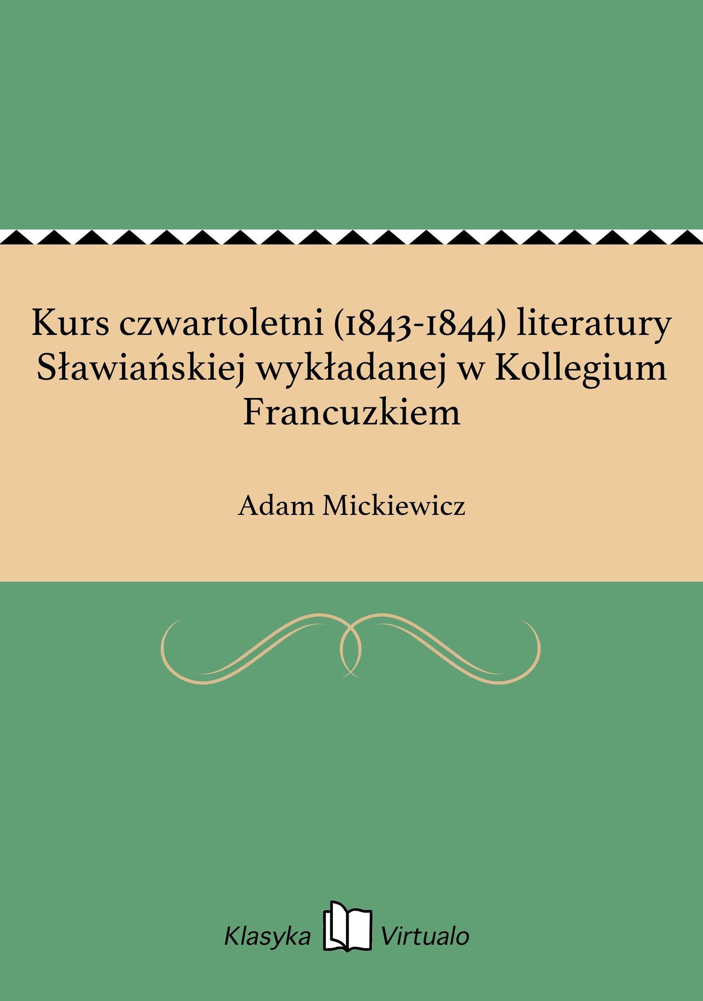 Kurs czwartoletni (1843-1844) literatury Sławiańskiej wykładanej w Kollegium Francuzkiem - Ebook (Książka EPUB) do pobrania w formacie EPUB