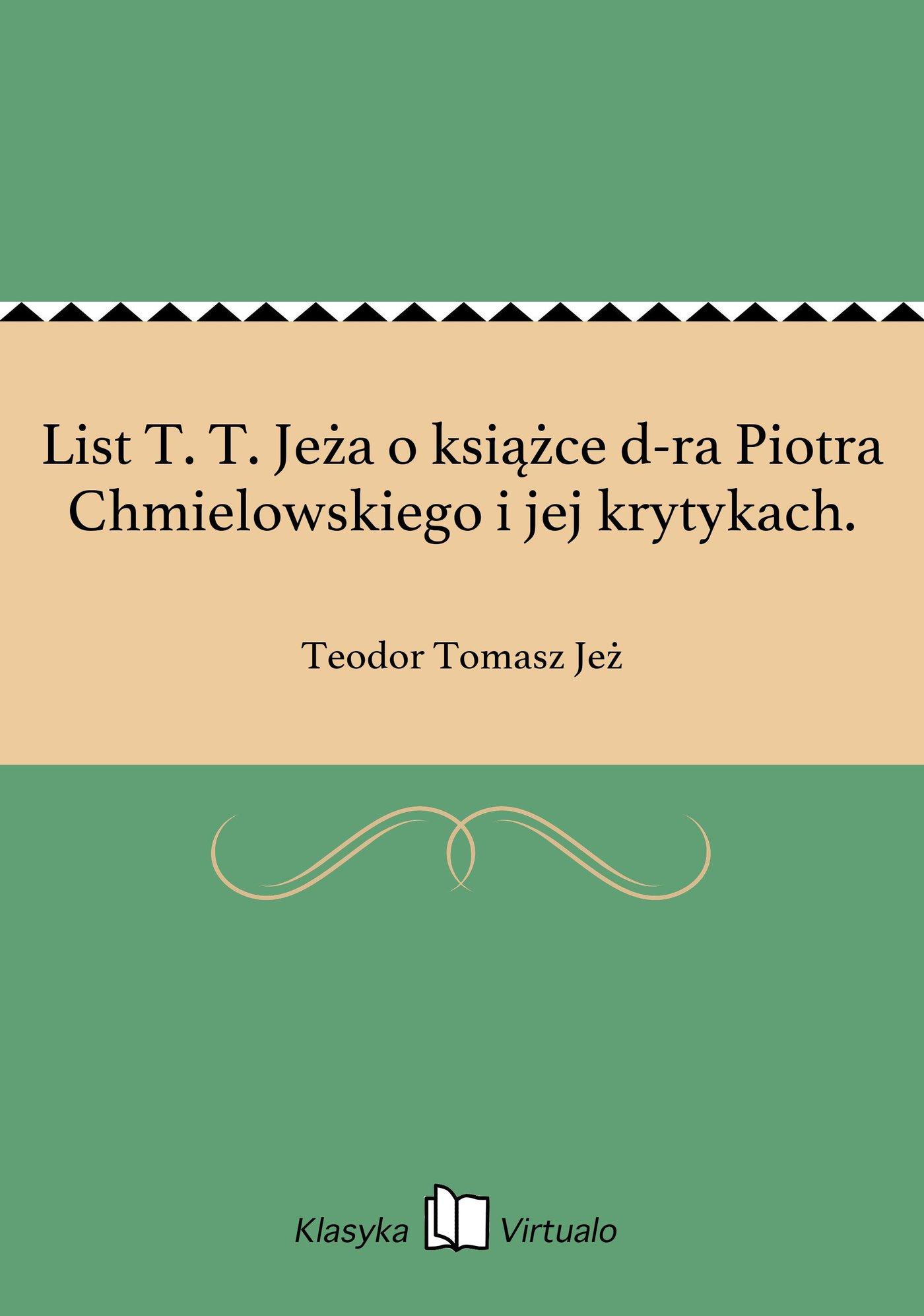 List T. T. Jeża o książce d-ra Piotra Chmielowskiego i jej krytykach. - Ebook (Książka EPUB) do pobrania w formacie EPUB