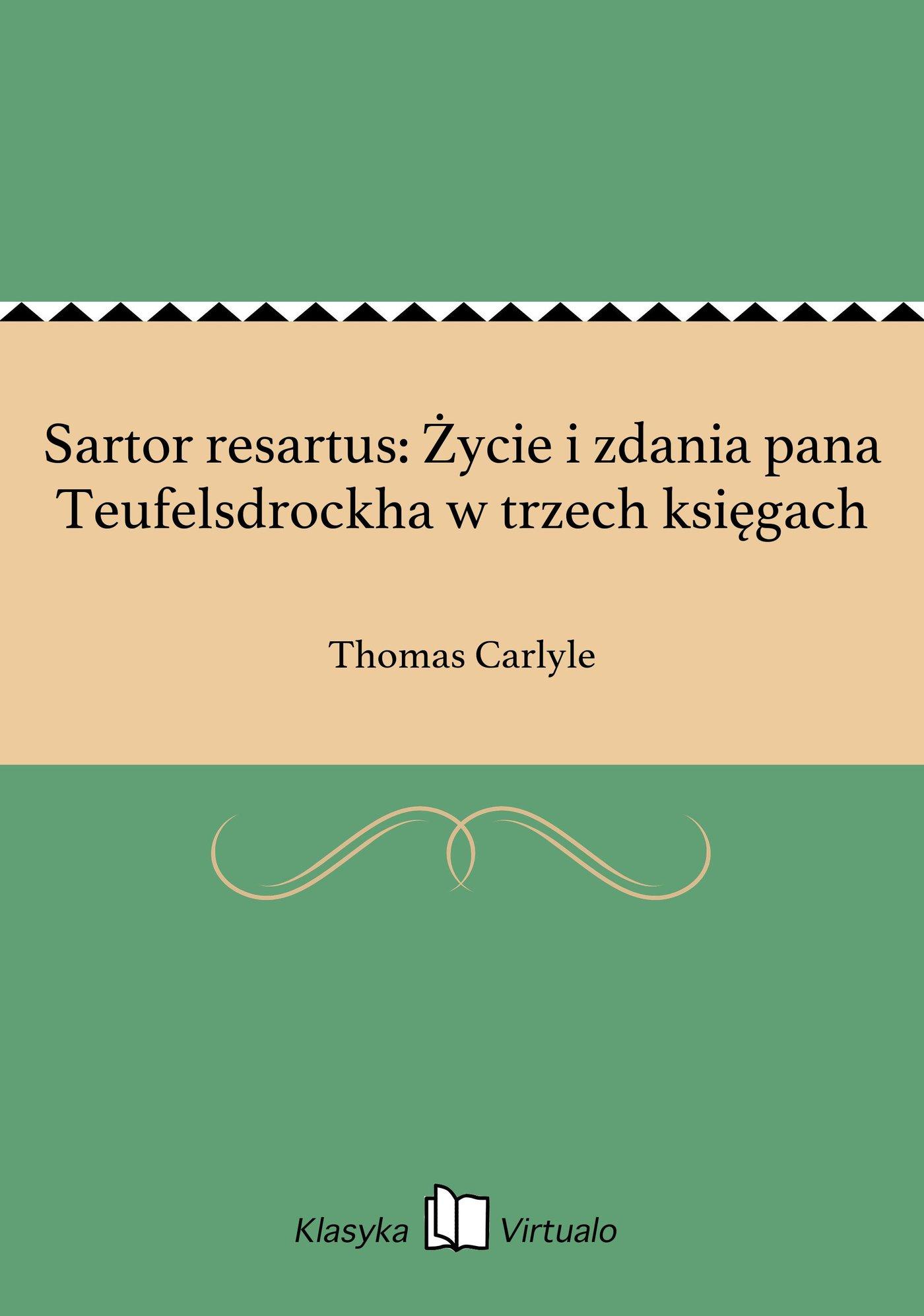 Sartor resartus: Życie i zdania pana Teufelsdrockha w trzech księgach - Ebook (Książka EPUB) do pobrania w formacie EPUB