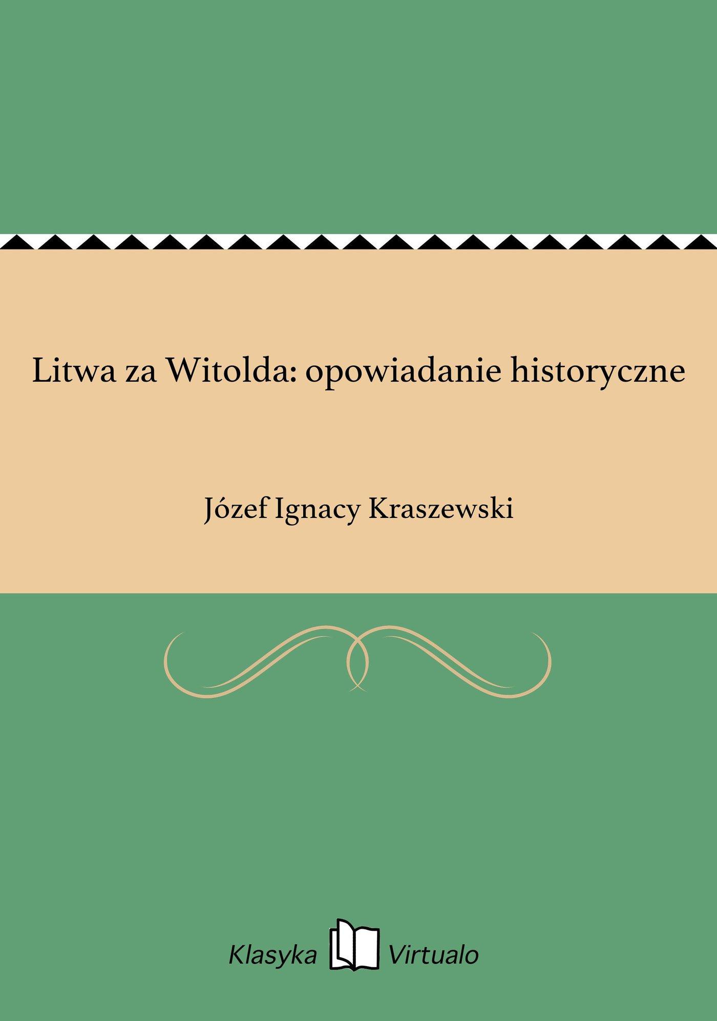 Litwa za Witolda: opowiadanie historyczne - Ebook (Książka EPUB) do pobrania w formacie EPUB