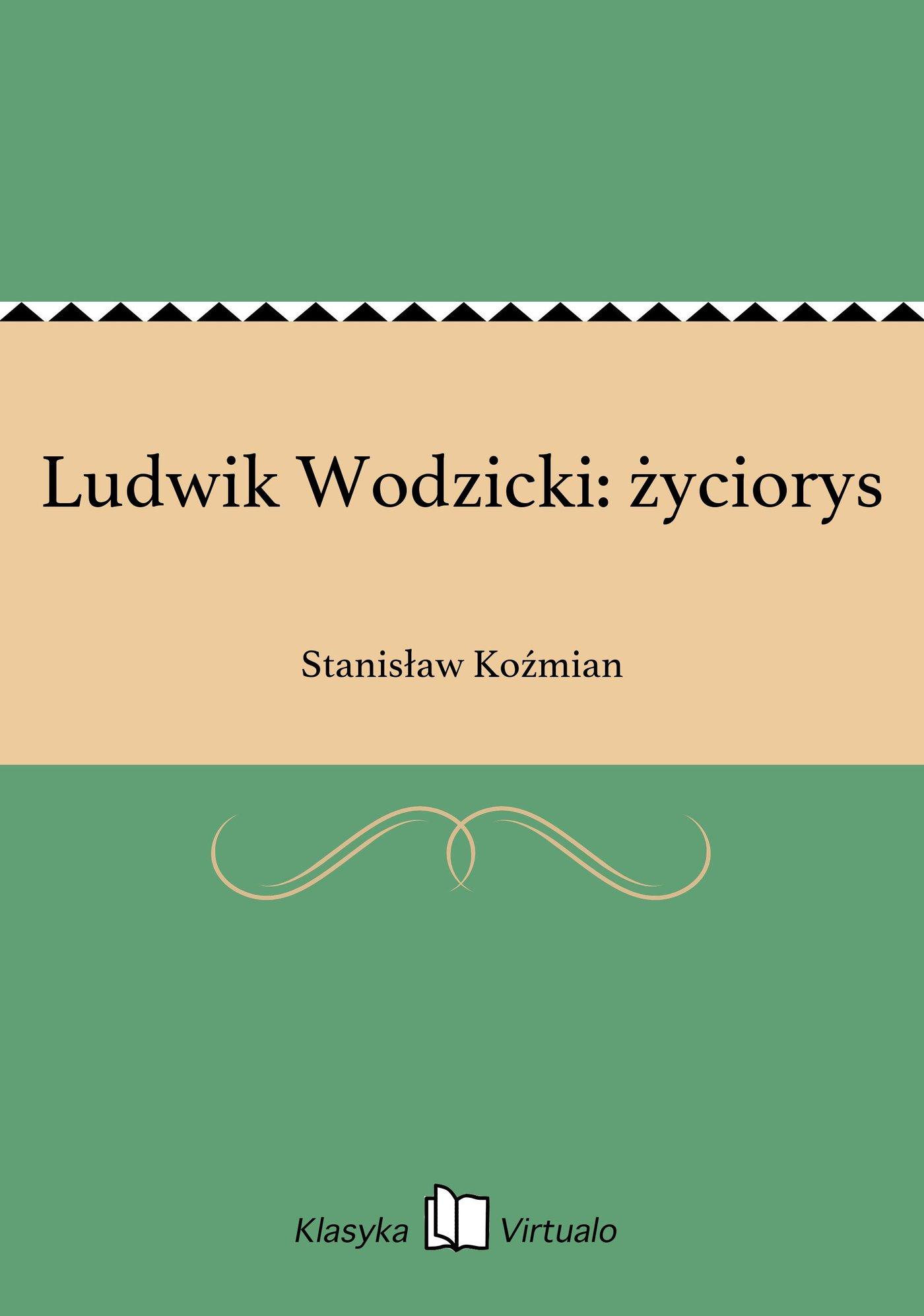 Ludwik Wodzicki: życiorys - Ebook (Książka EPUB) do pobrania w formacie EPUB