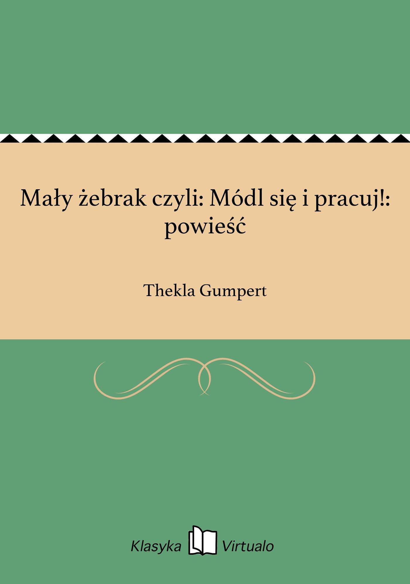 Mały żebrak czyli: Módl się i pracuj!: powieść - Ebook (Książka EPUB) do pobrania w formacie EPUB