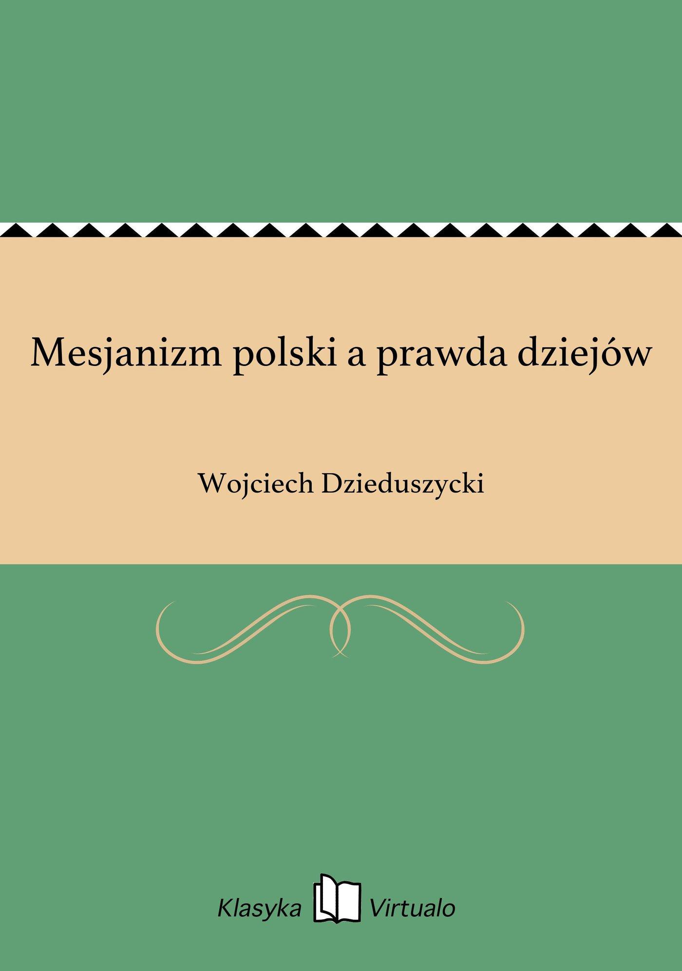 Mesjanizm polski a prawda dziejów - Ebook (Książka EPUB) do pobrania w formacie EPUB
