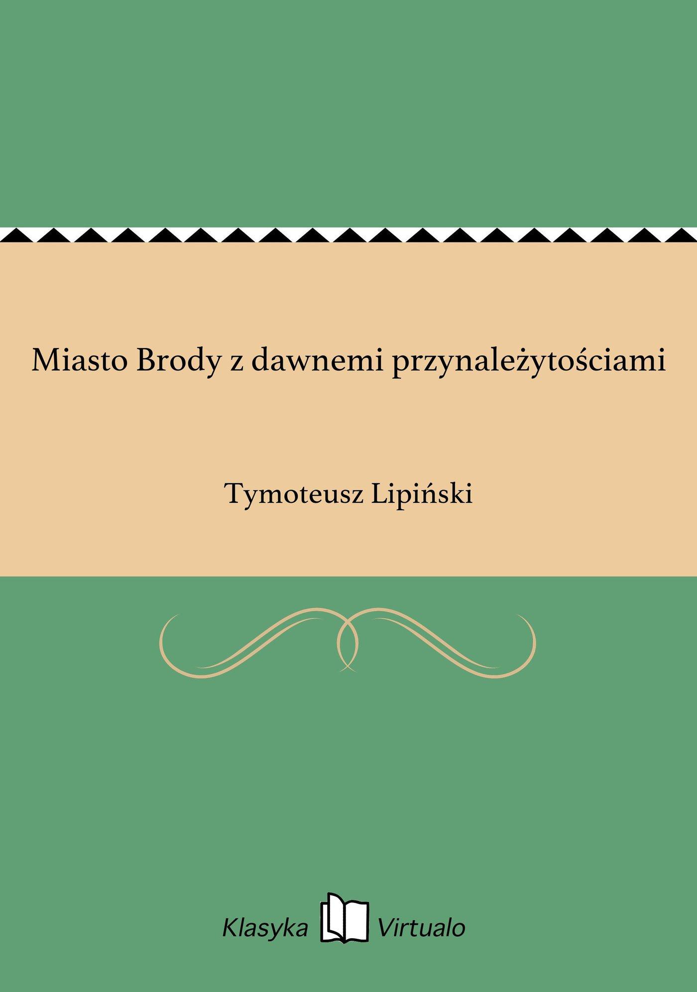 Miasto Brody z dawnemi przynależytościami - Ebook (Książka EPUB) do pobrania w formacie EPUB