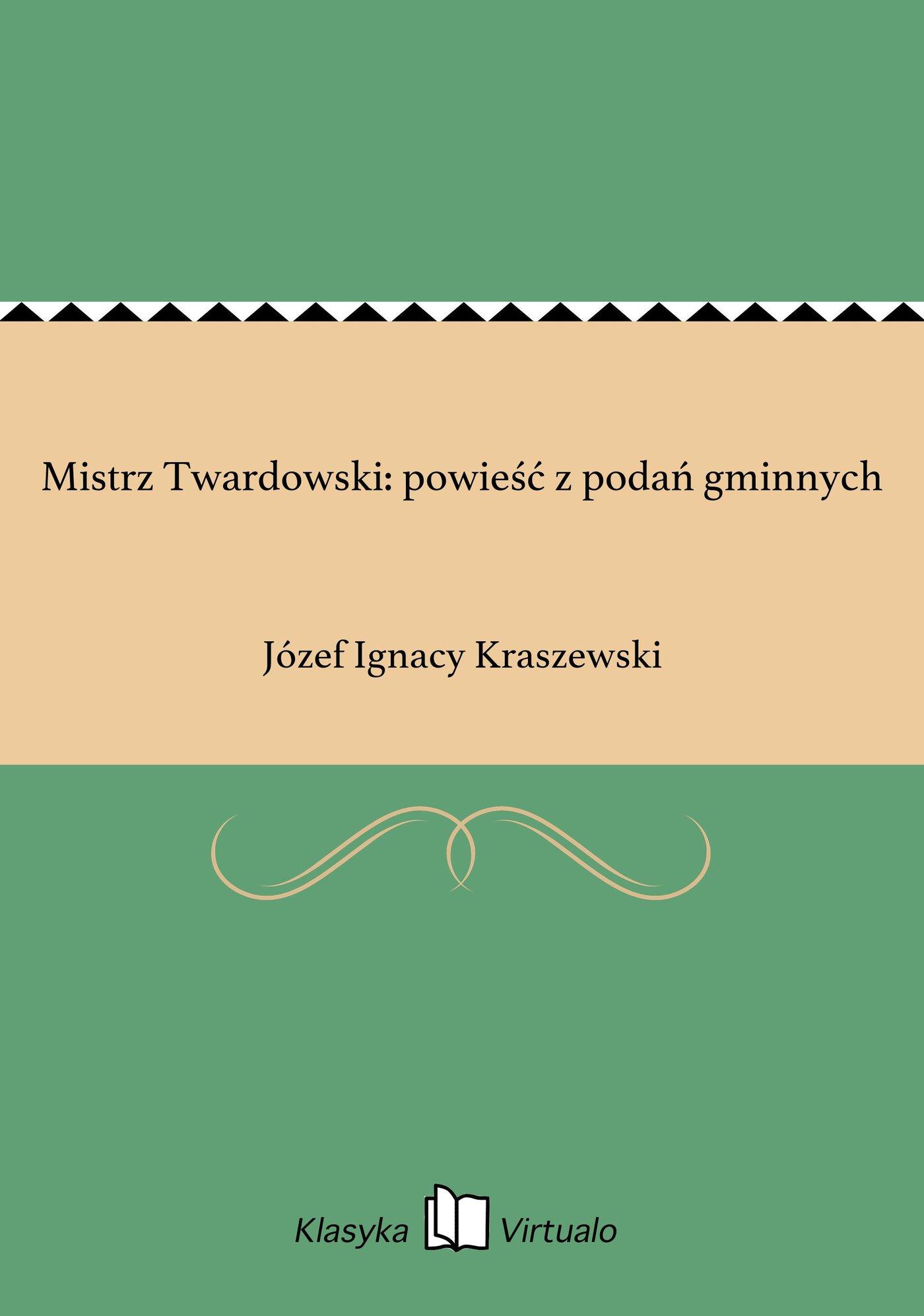 Mistrz Twardowski: powieść z podań gminnych - Ebook (Książka EPUB) do pobrania w formacie EPUB