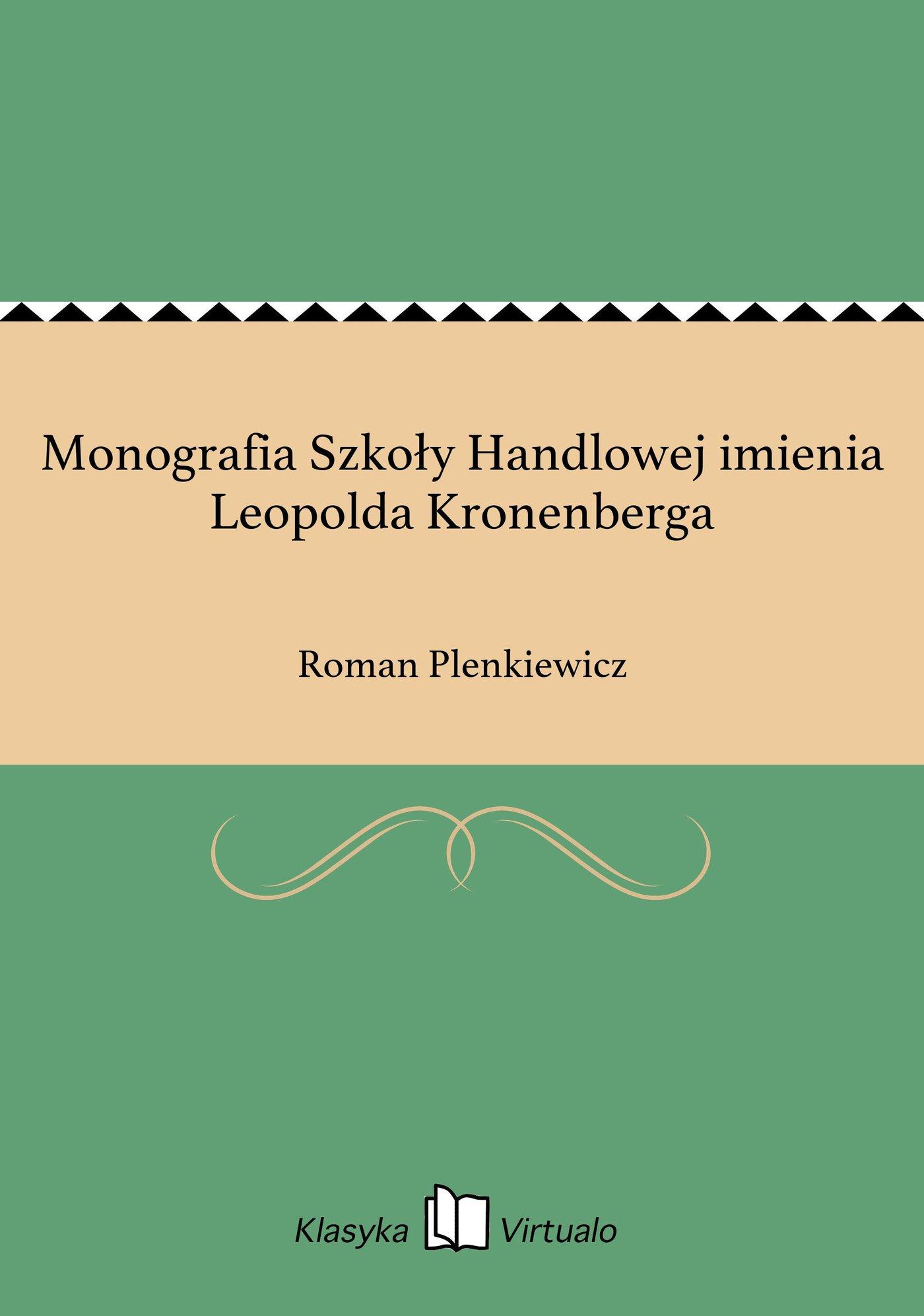 Monografia Szkoły Handlowej imienia Leopolda Kronenberga - Ebook (Książka EPUB) do pobrania w formacie EPUB