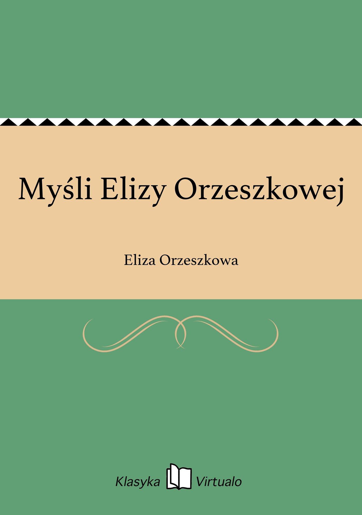 Myśli Elizy Orzeszkowej - Ebook (Książka EPUB) do pobrania w formacie EPUB