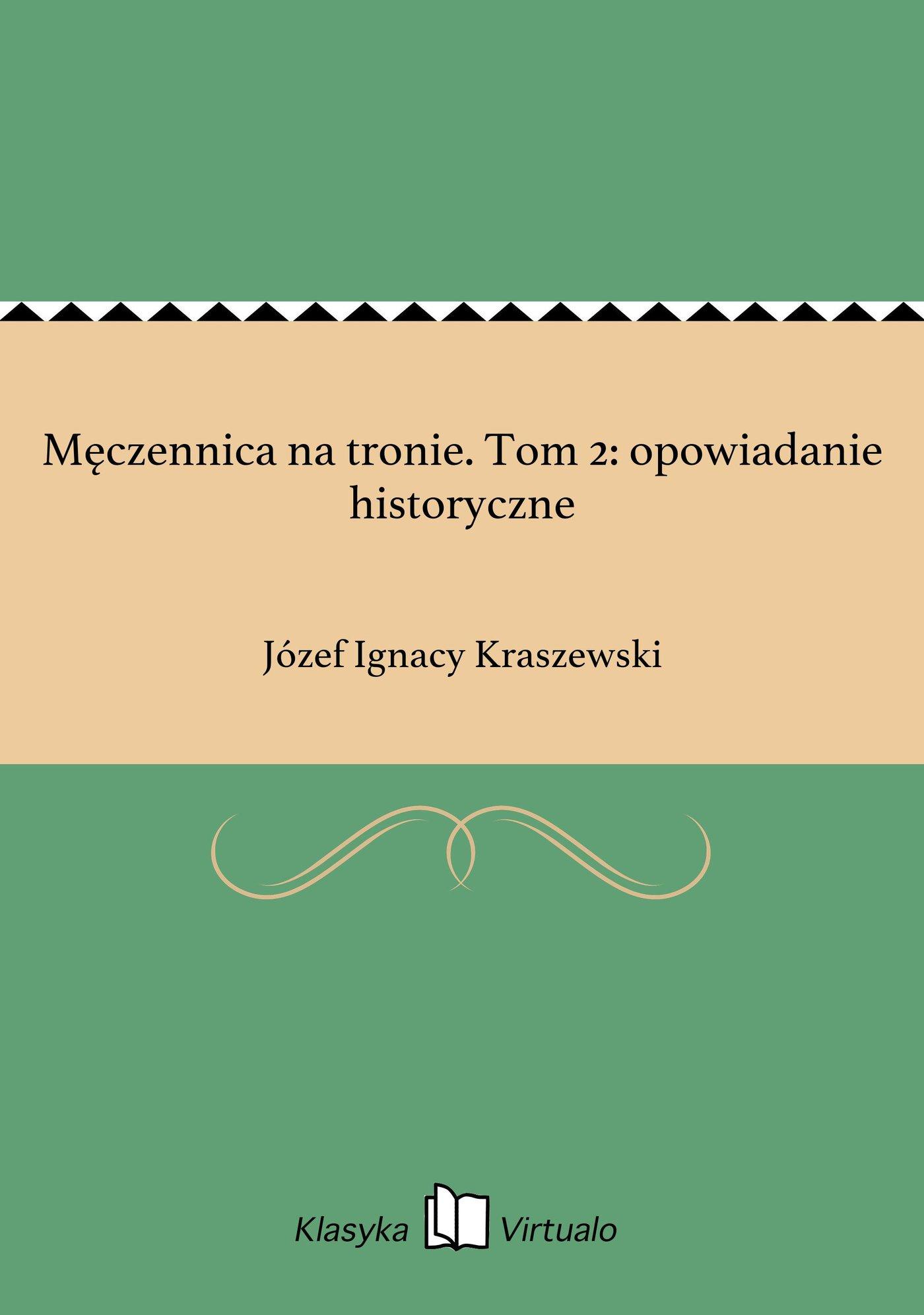 Męczennica na tronie. Tom 2: opowiadanie historyczne - Ebook (Książka EPUB) do pobrania w formacie EPUB