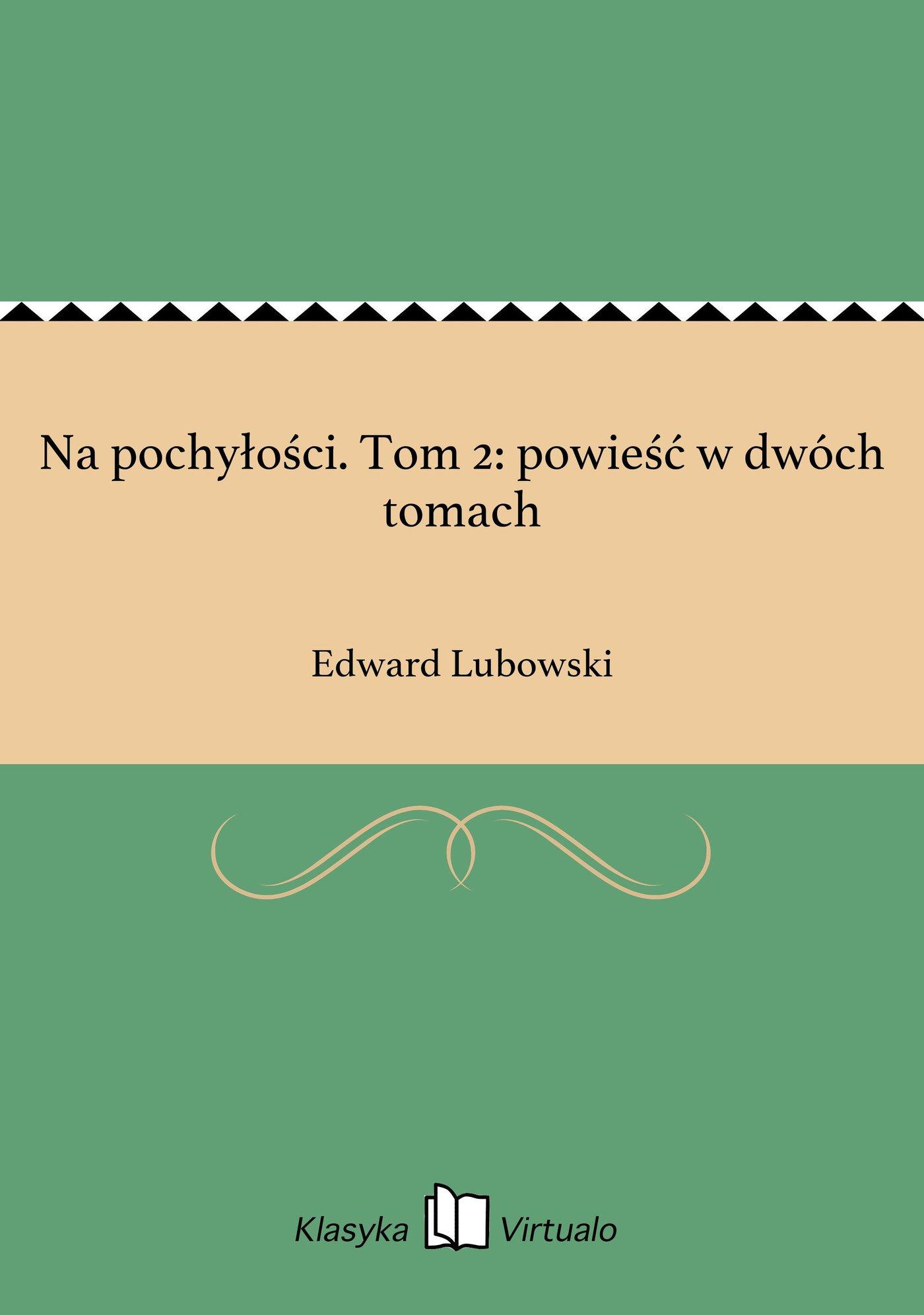 Na pochyłości. Tom 2: powieść w dwóch tomach - Ebook (Książka EPUB) do pobrania w formacie EPUB