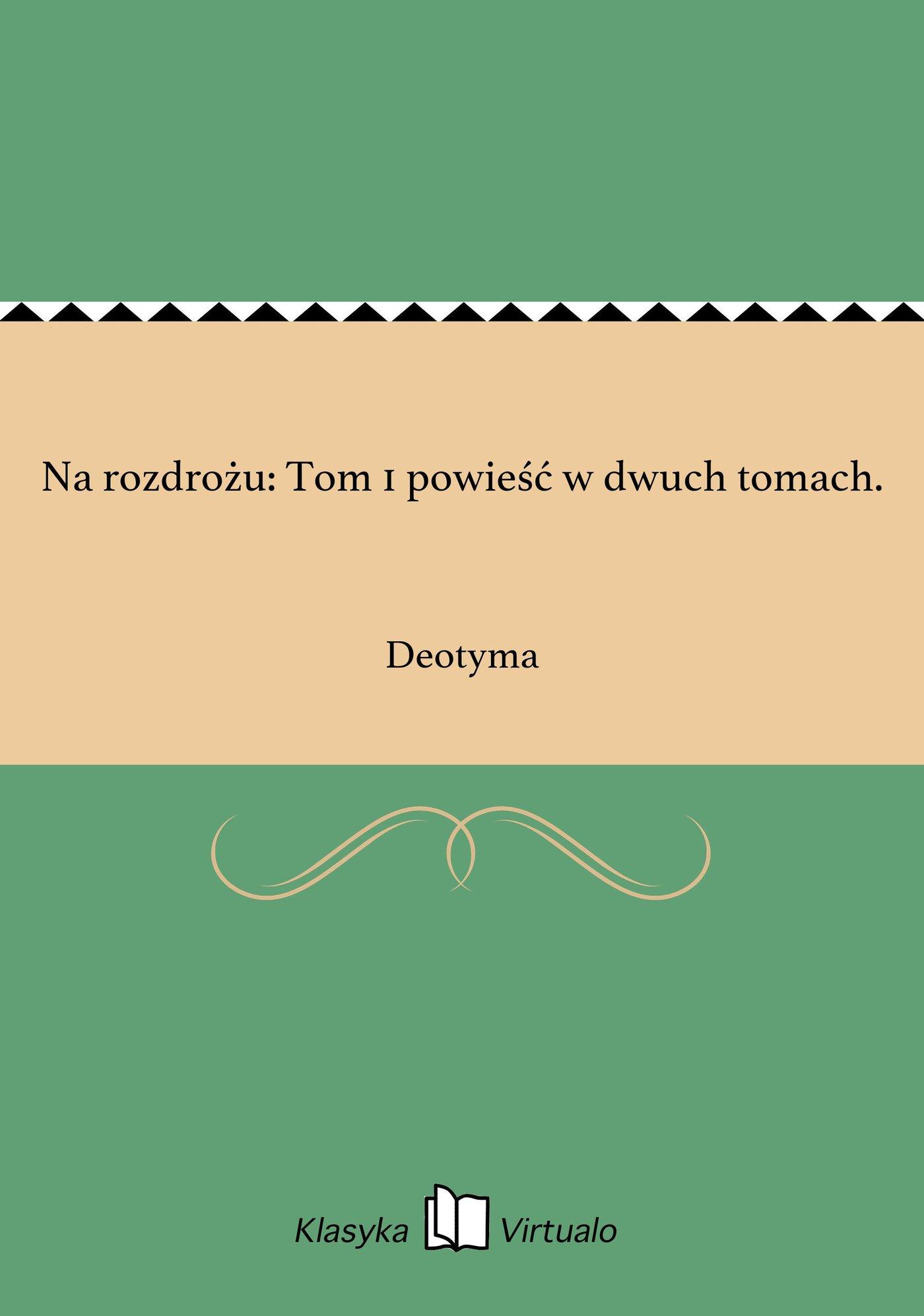 Na rozdrożu: Tom 1 powieść w dwuch tomach. - Ebook (Książka EPUB) do pobrania w formacie EPUB