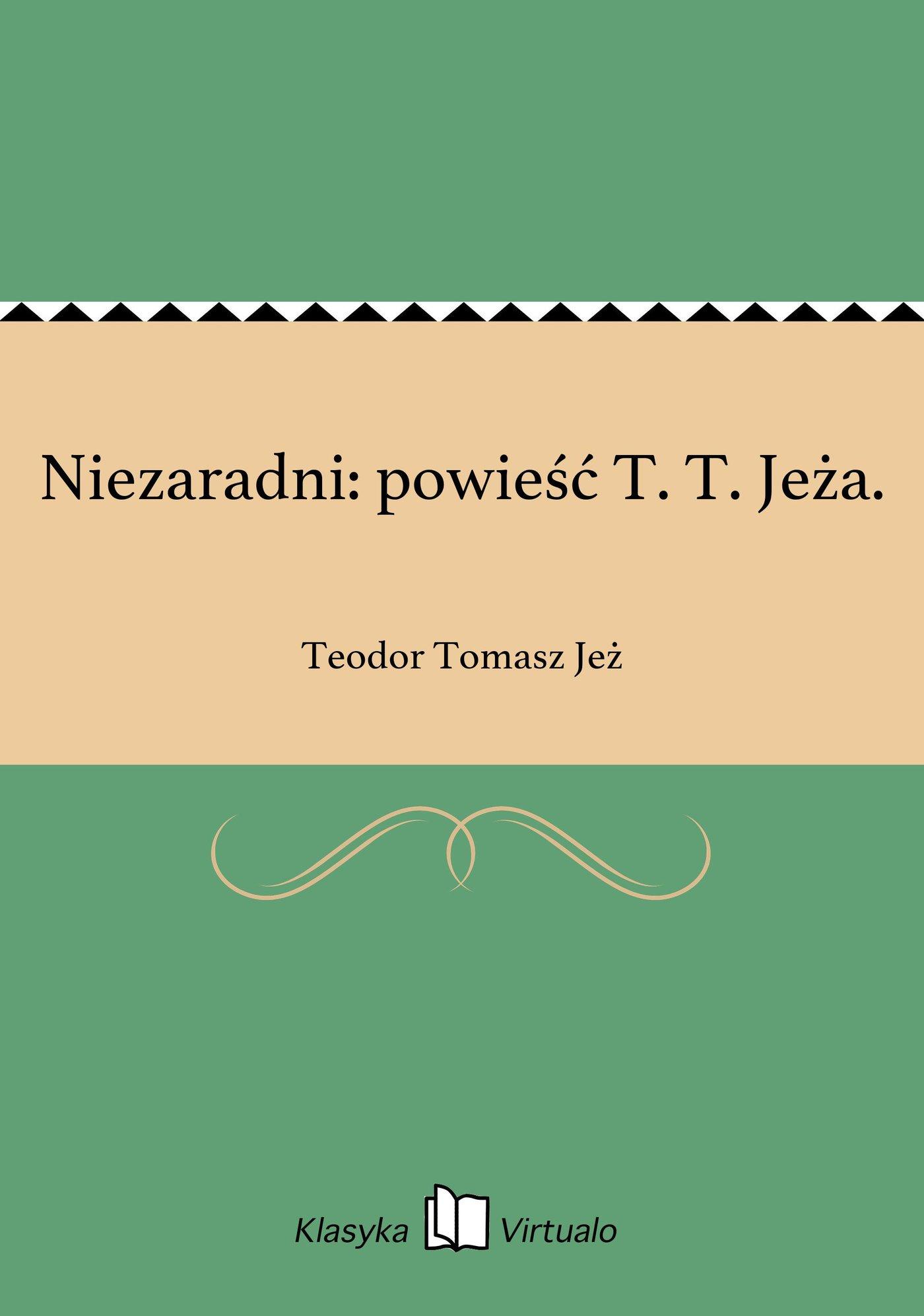 Niezaradni: powieść T. T. Jeża. - Ebook (Książka EPUB) do pobrania w formacie EPUB