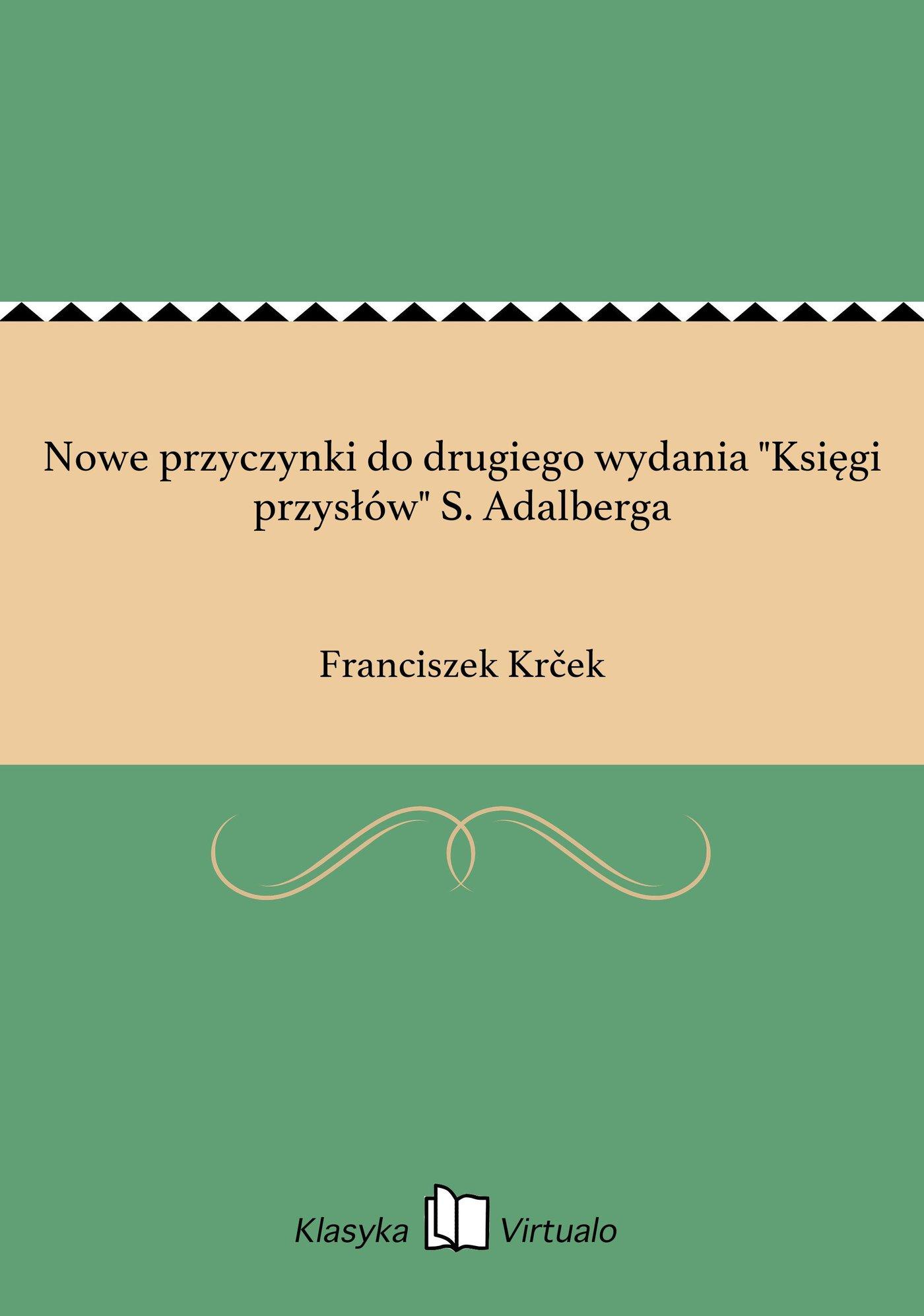 """Nowe przyczynki do drugiego wydania """"Księgi przysłów"""" S. Adalberga - Ebook (Książka EPUB) do pobrania w formacie EPUB"""