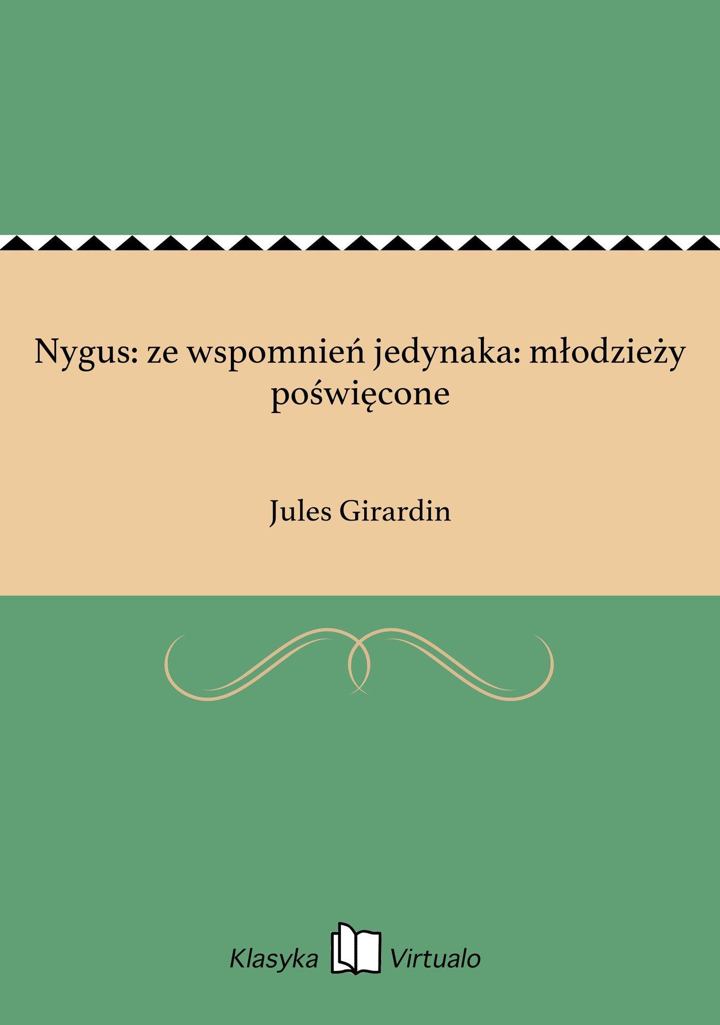 Nygus: ze wspomnień jedynaka: młodzieży poświęcone - Ebook (Książka EPUB) do pobrania w formacie EPUB