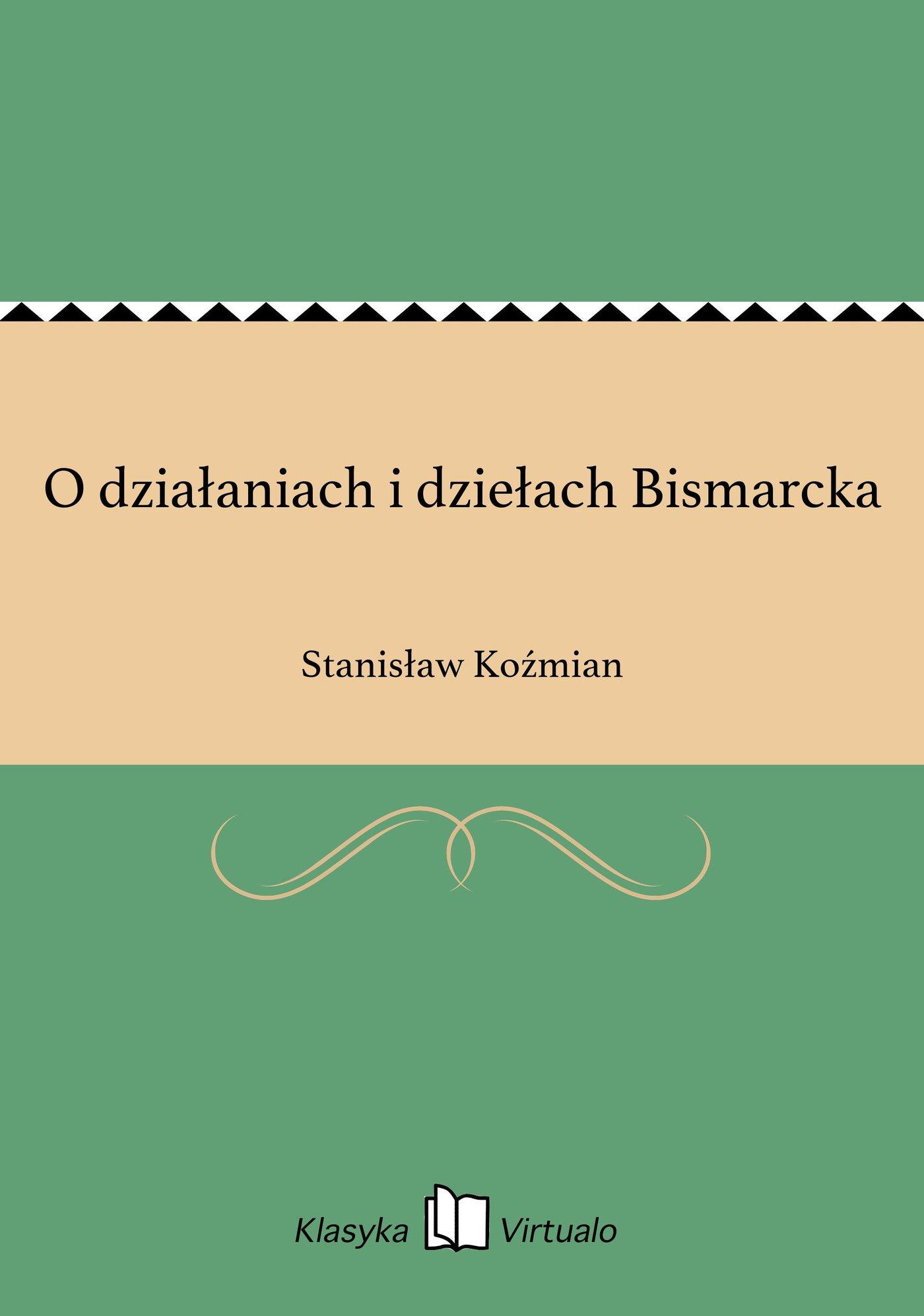 O działaniach i dziełach Bismarcka - Ebook (Książka EPUB) do pobrania w formacie EPUB
