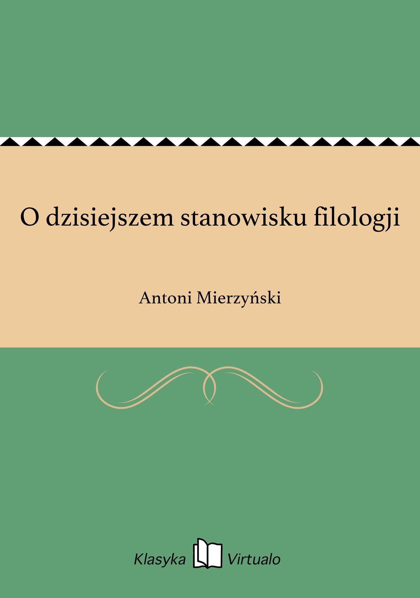 O dzisiejszem stanowisku filologji - Ebook (Książka EPUB) do pobrania w formacie EPUB