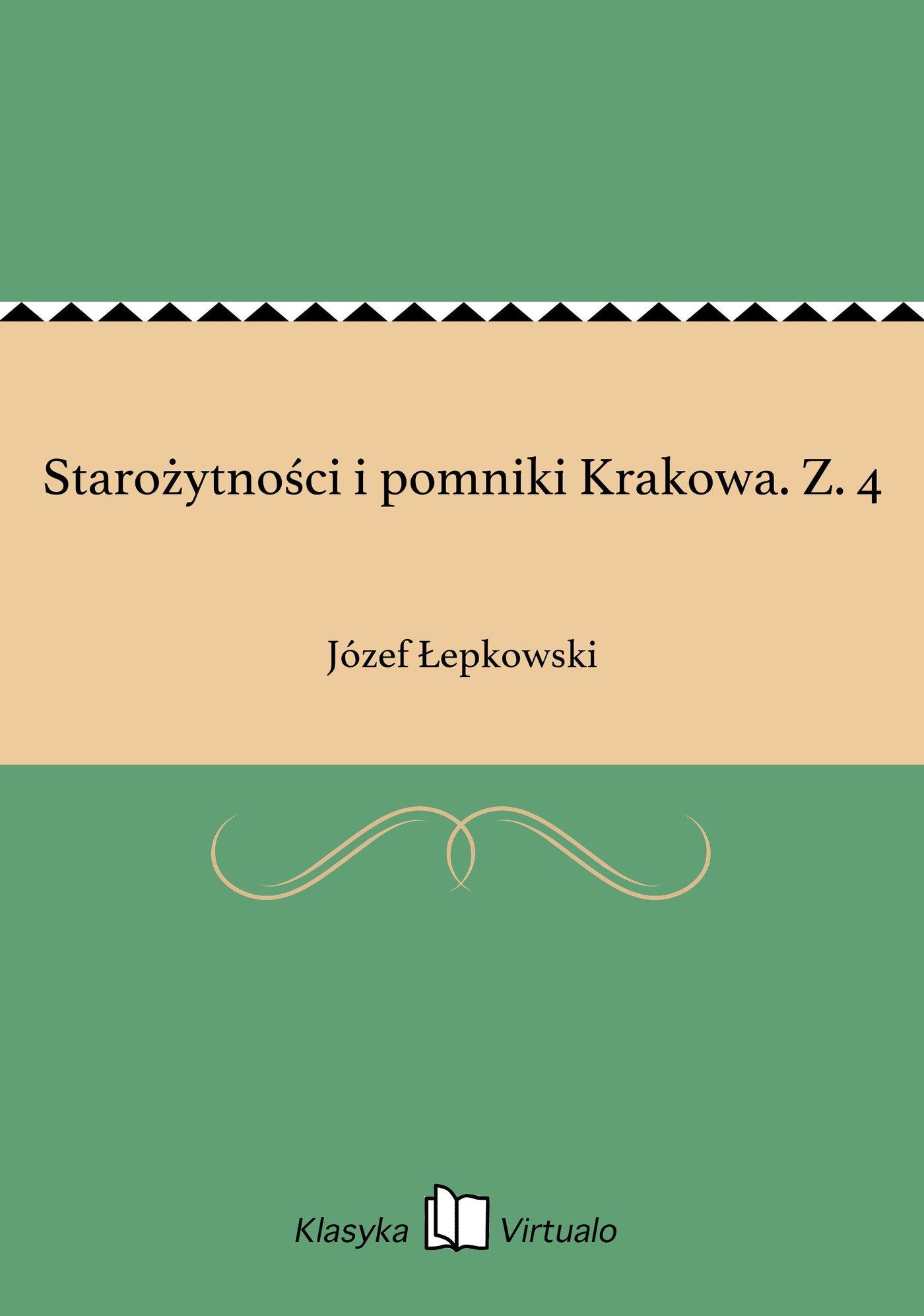 Starożytności i pomniki Krakowa. Z. 4 - Ebook (Książka EPUB) do pobrania w formacie EPUB