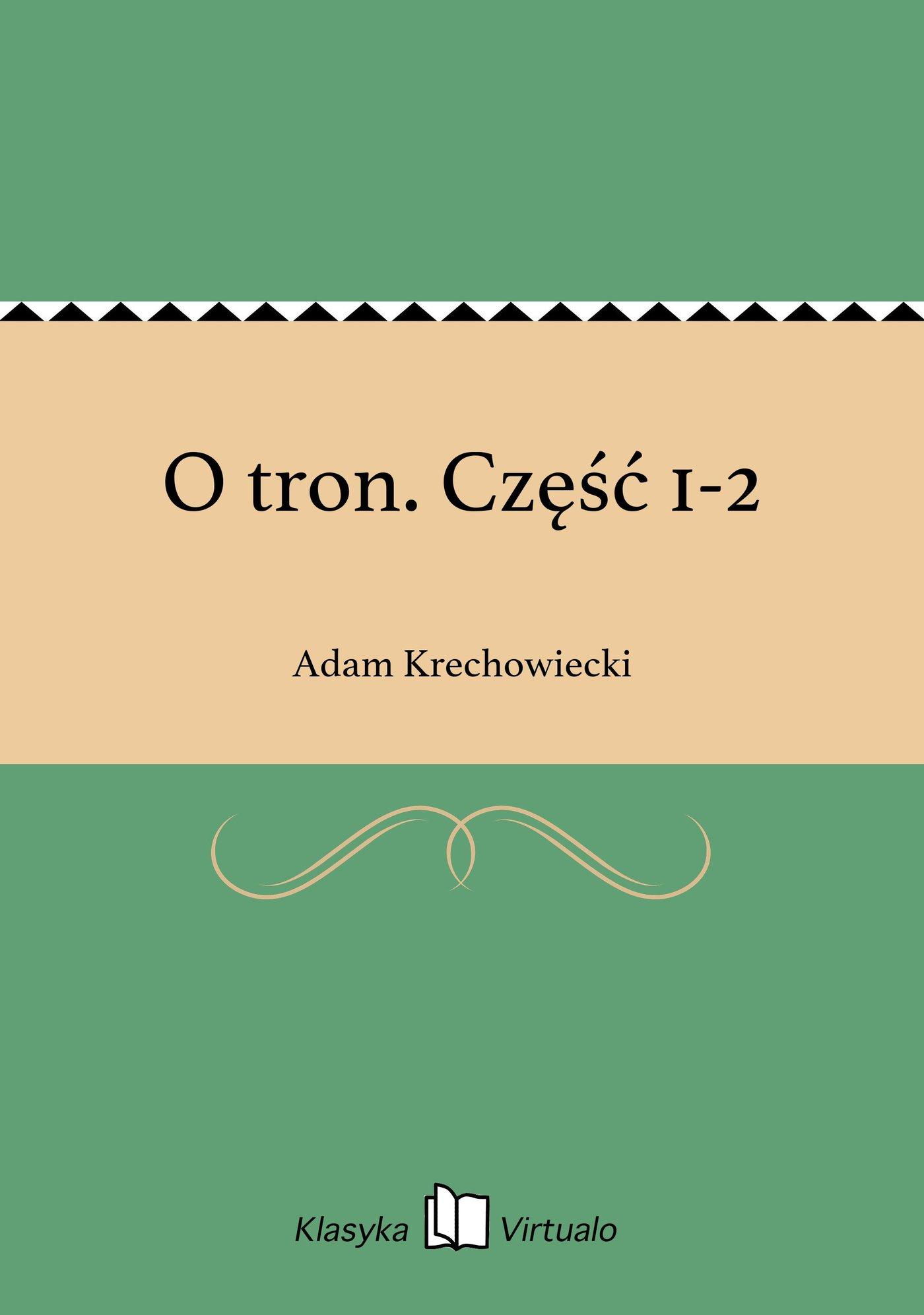 O tron. Część 1-2 - Ebook (Książka EPUB) do pobrania w formacie EPUB