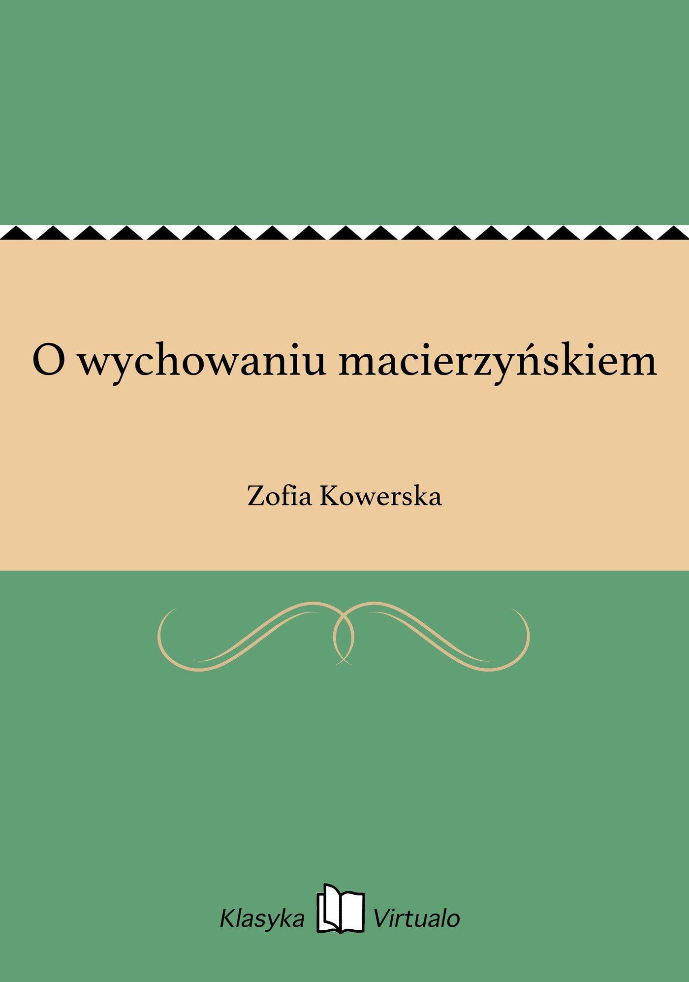 O wychowaniu macierzyńskiem - Ebook (Książka EPUB) do pobrania w formacie EPUB